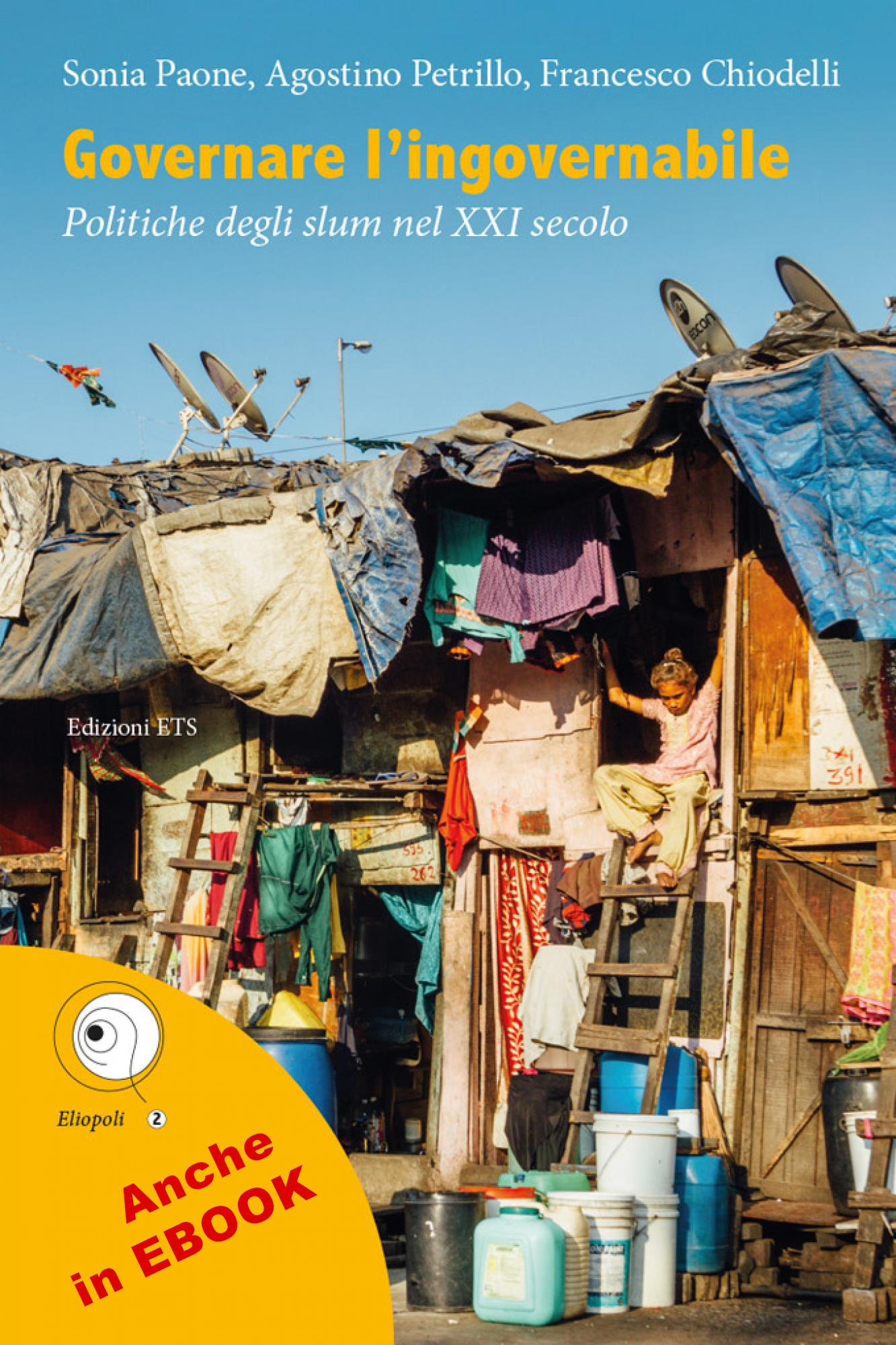 Governare l'ingovernabile.Politiche degli slum nel XXI secolo