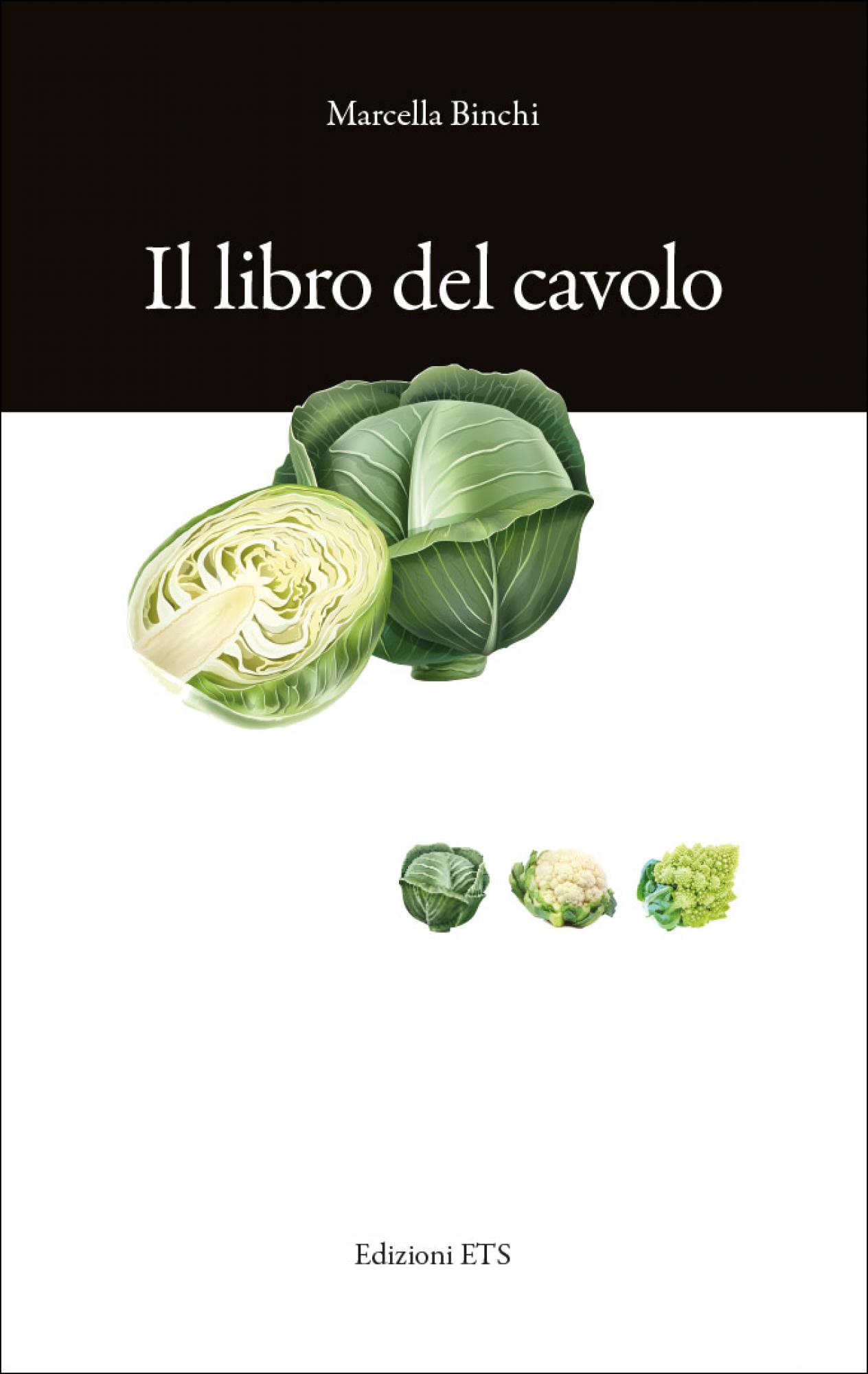 Il libro del cavolo.consigli e ricette