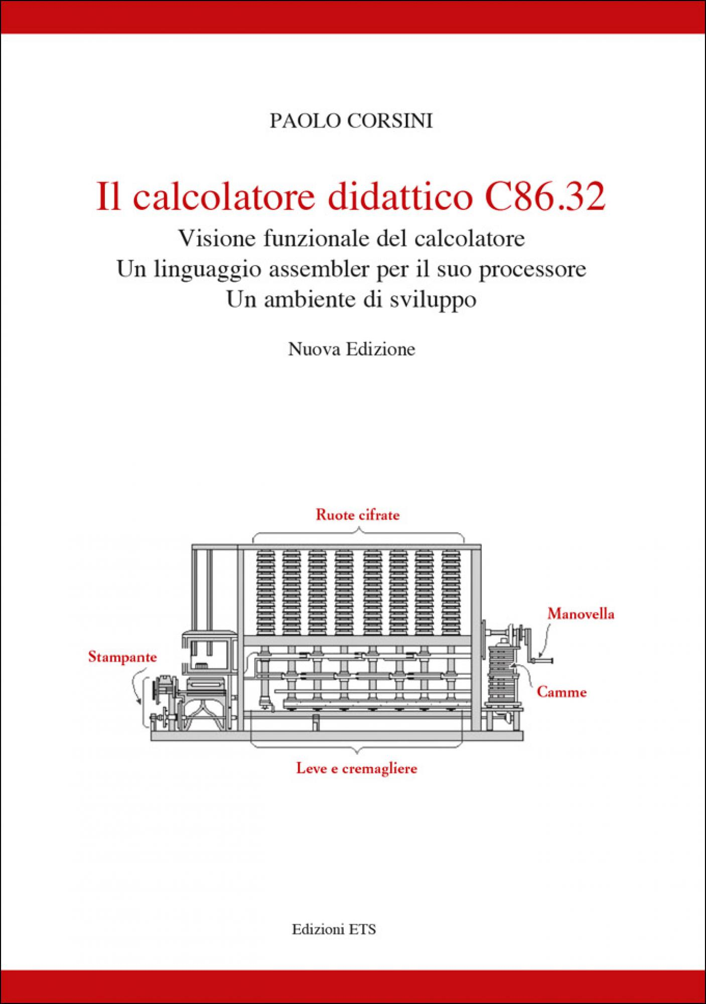 Il calcolatore didattico C86.32.Visione funzionale del calcolatore. Un linguaggio assembler per il suo processore. Un ambiente di sviluppo
