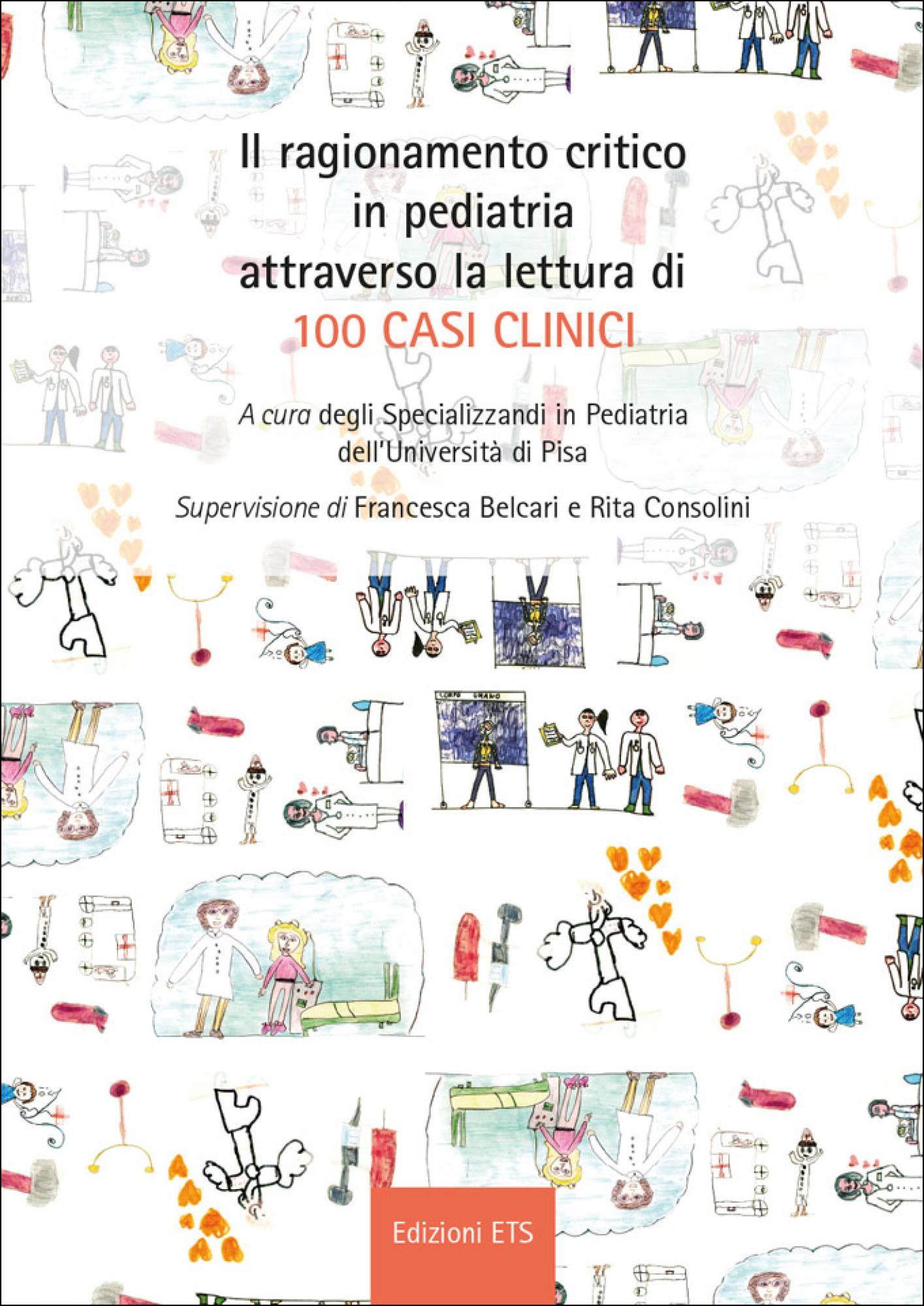 Il ragionamento critico in pediatria attraverso la lettura di 100 casi clinici