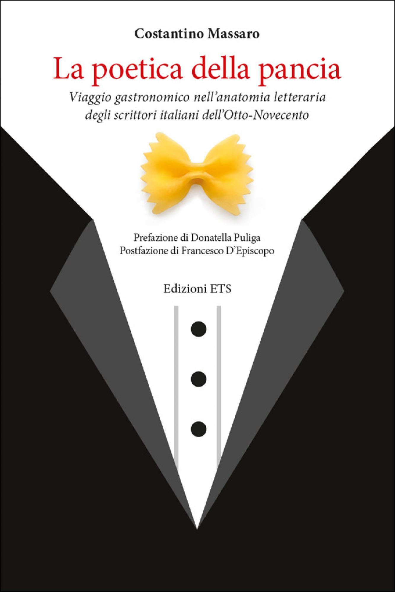 La poetica della pancia.Viaggio gastronomico nell'anatomia letteraria degli scrittori italiani dell'Otto-Novecento