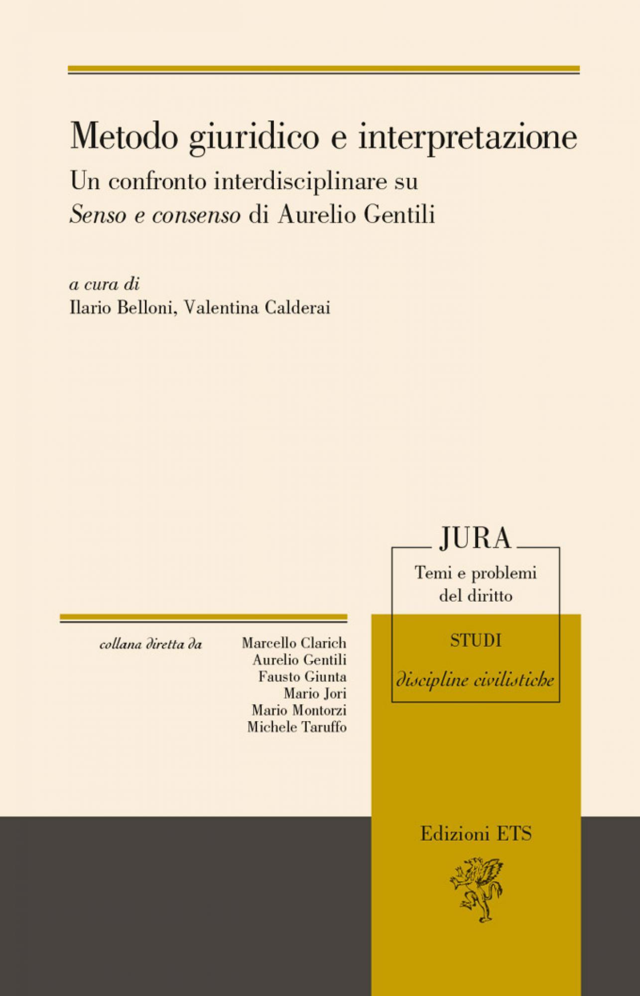 Metodo giuridico e interpretazione.Un confronto interdisciplinare su <em>Senso e consenso</em> di Aurelio Gentili