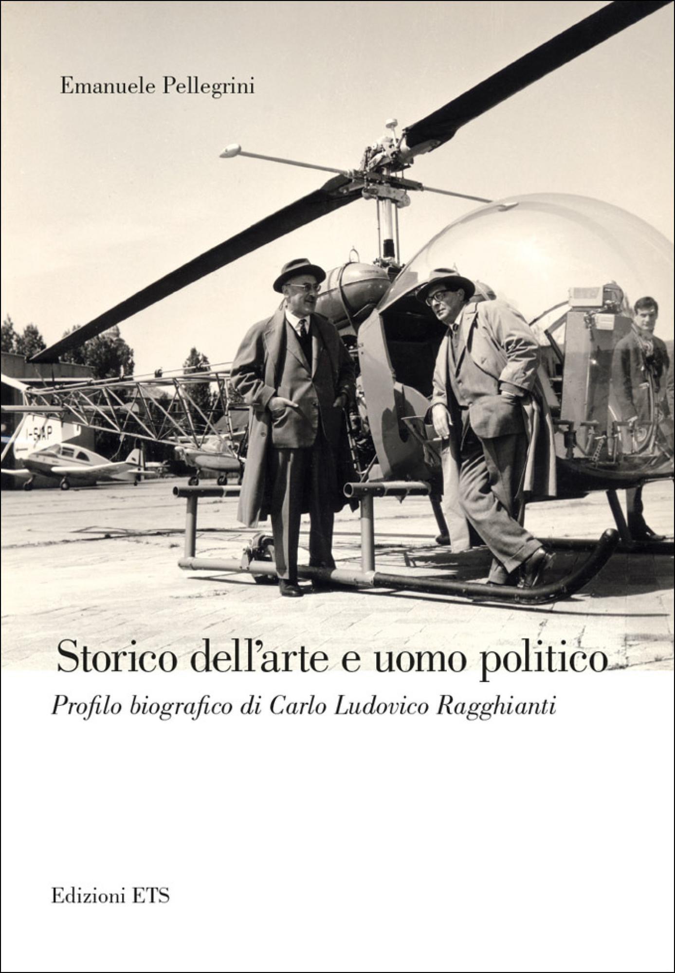Storico dell'arte e uomo politico.Profilo biografico di Carlo Ludovico Ragghianti