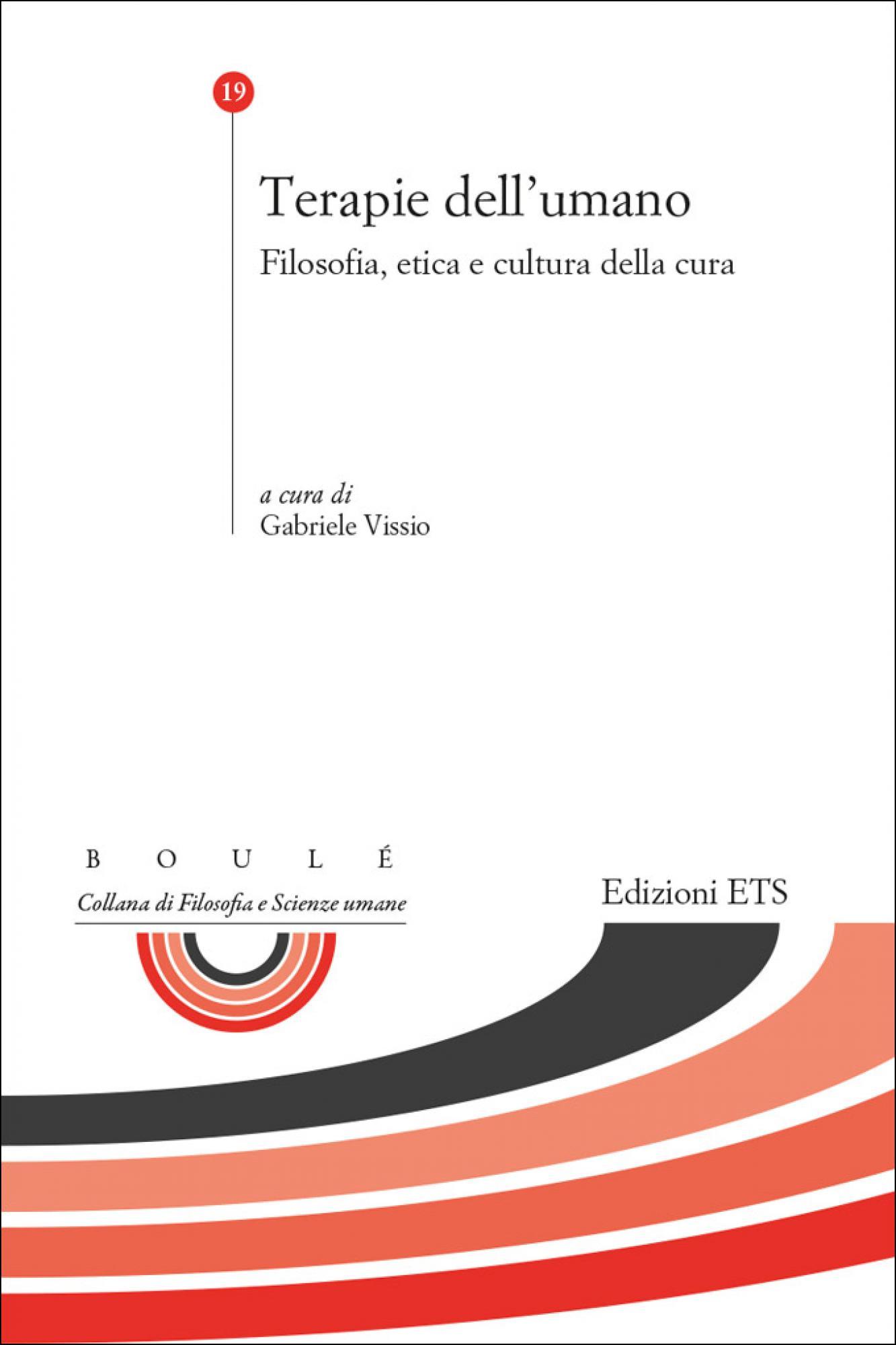 Terapie dell'umano.Filosofia, etica e cultura della cura