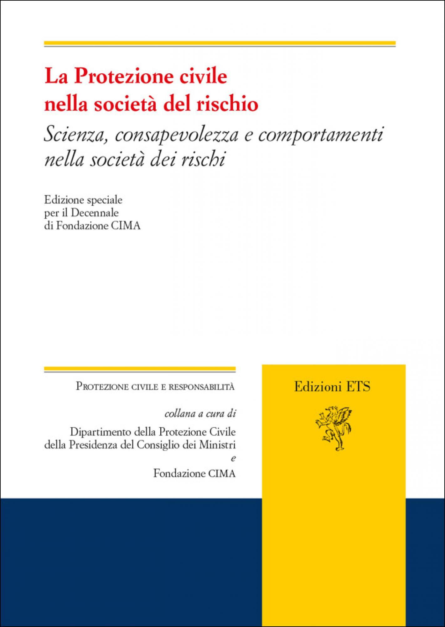 La Protezione civile nella società del rischio.Scienza, consapevolezza e comportamenti nella società dei rischi
