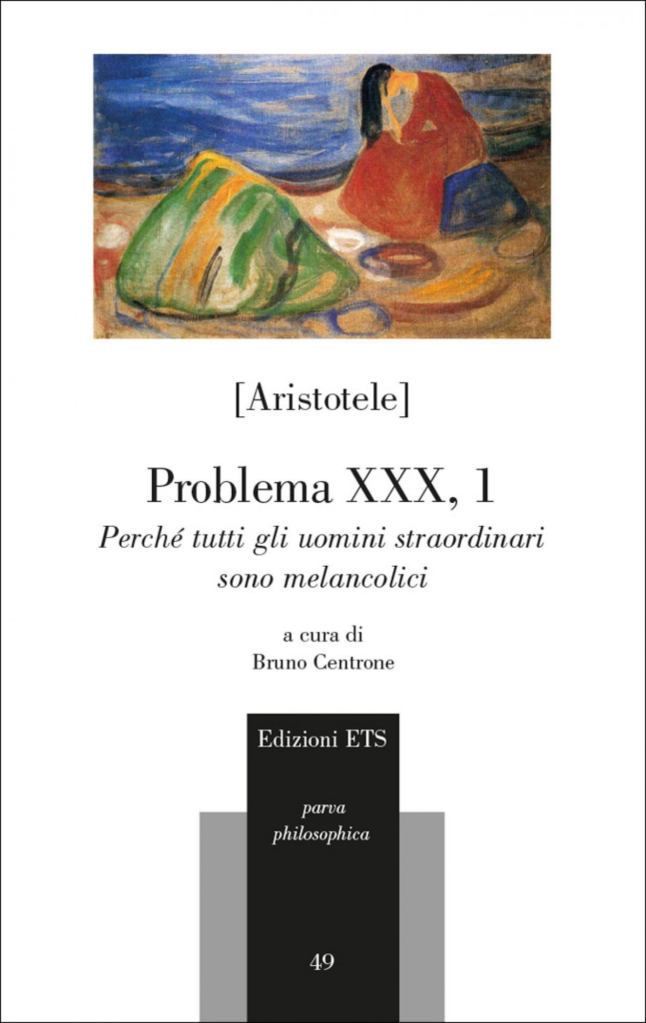 Problema XXX, 1.Perché tutti gli uomini straordinari sono melancolici