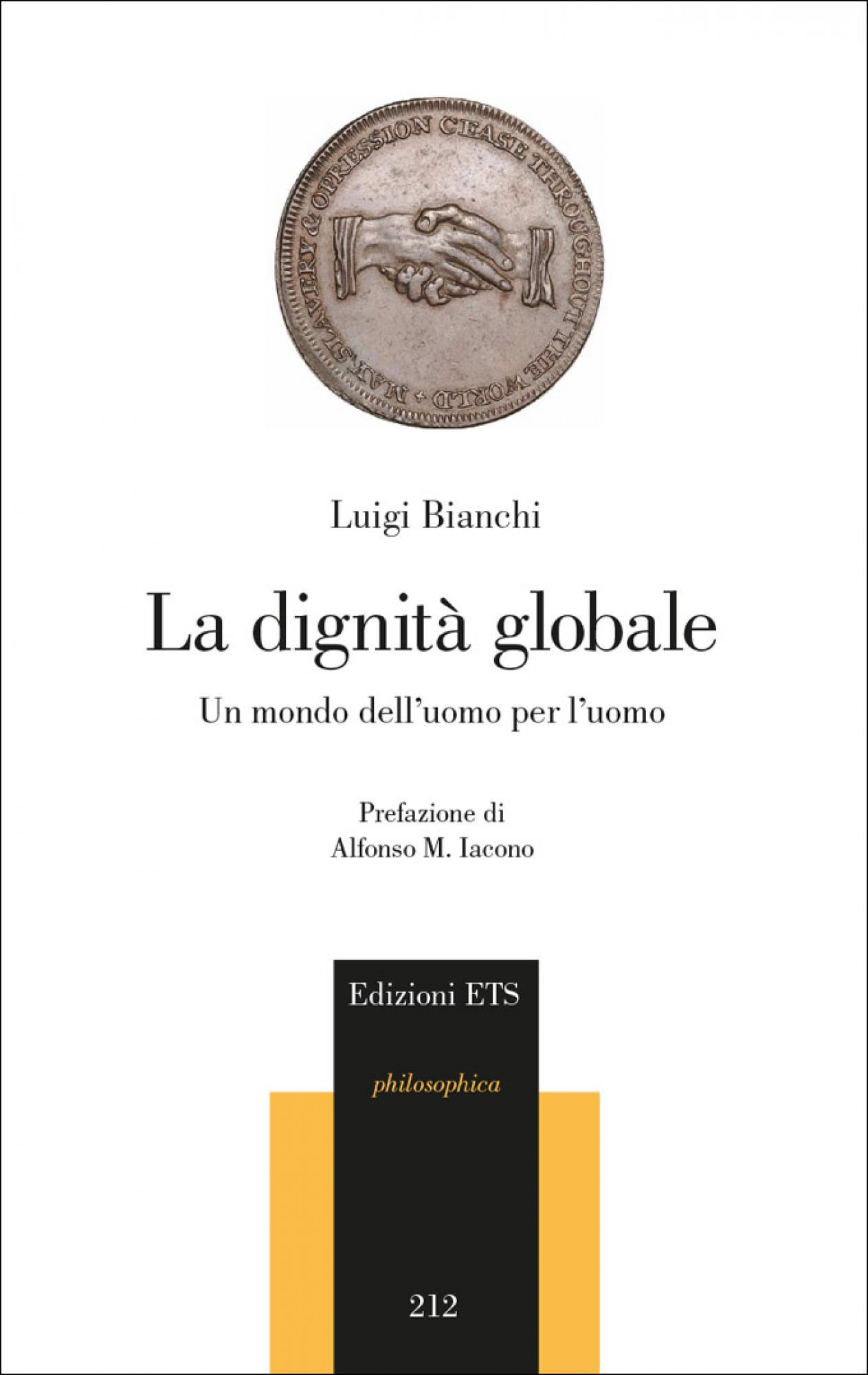 La dignità globale.Un mondo dell'uomo per l'uomo