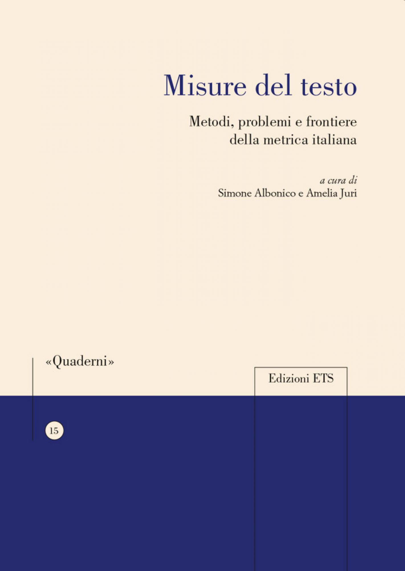 Misure del testo.Metodi, problemi e frontiere della metrica italiana