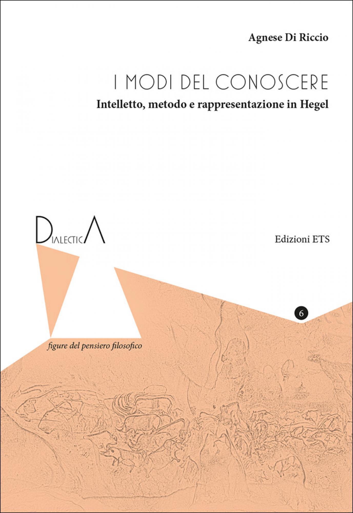 I modi del conoscere.Intelletto, metodo e rappresentazione in Hegel