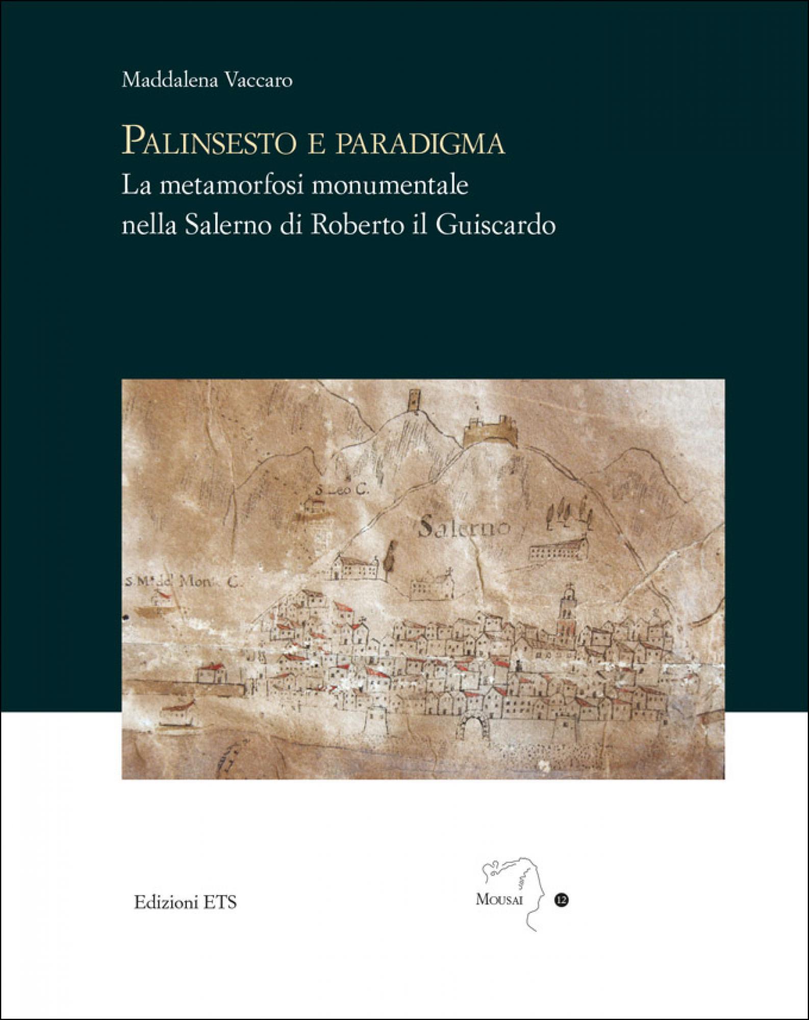 Palinsesto e paradigma.La metamorfosi monumentale nella Salerno di Roberto il Guiscardo