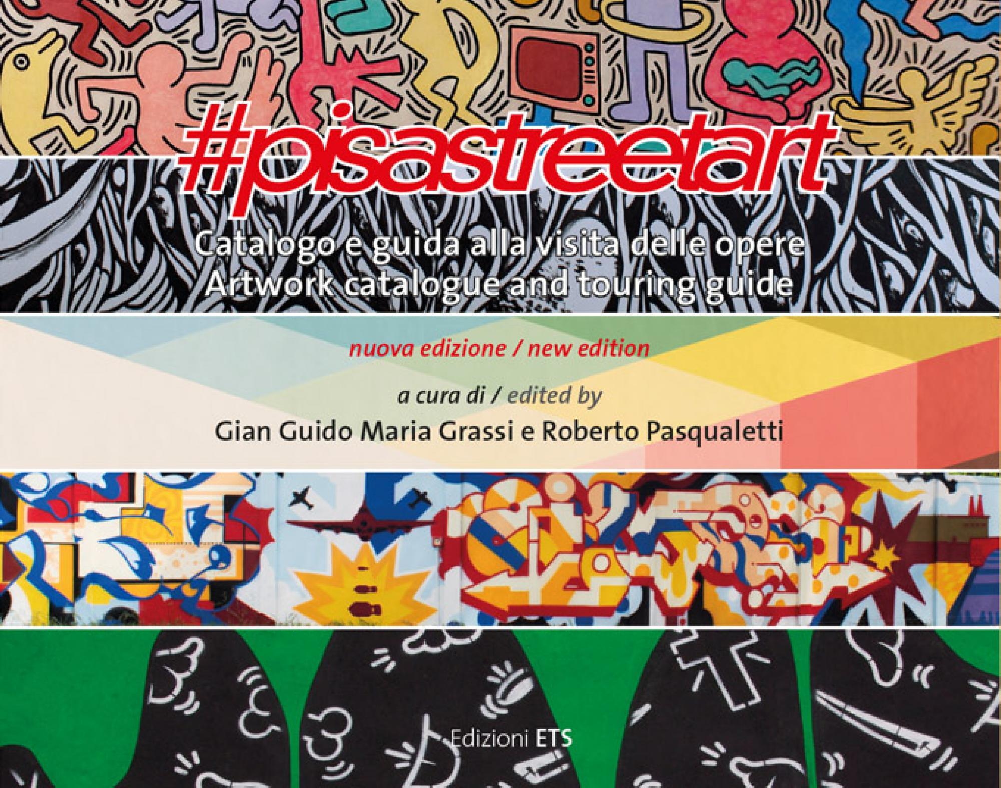 #pisastreetart.Catalogo e guida alla visita delle opere. Artwork catalogue and touring guide