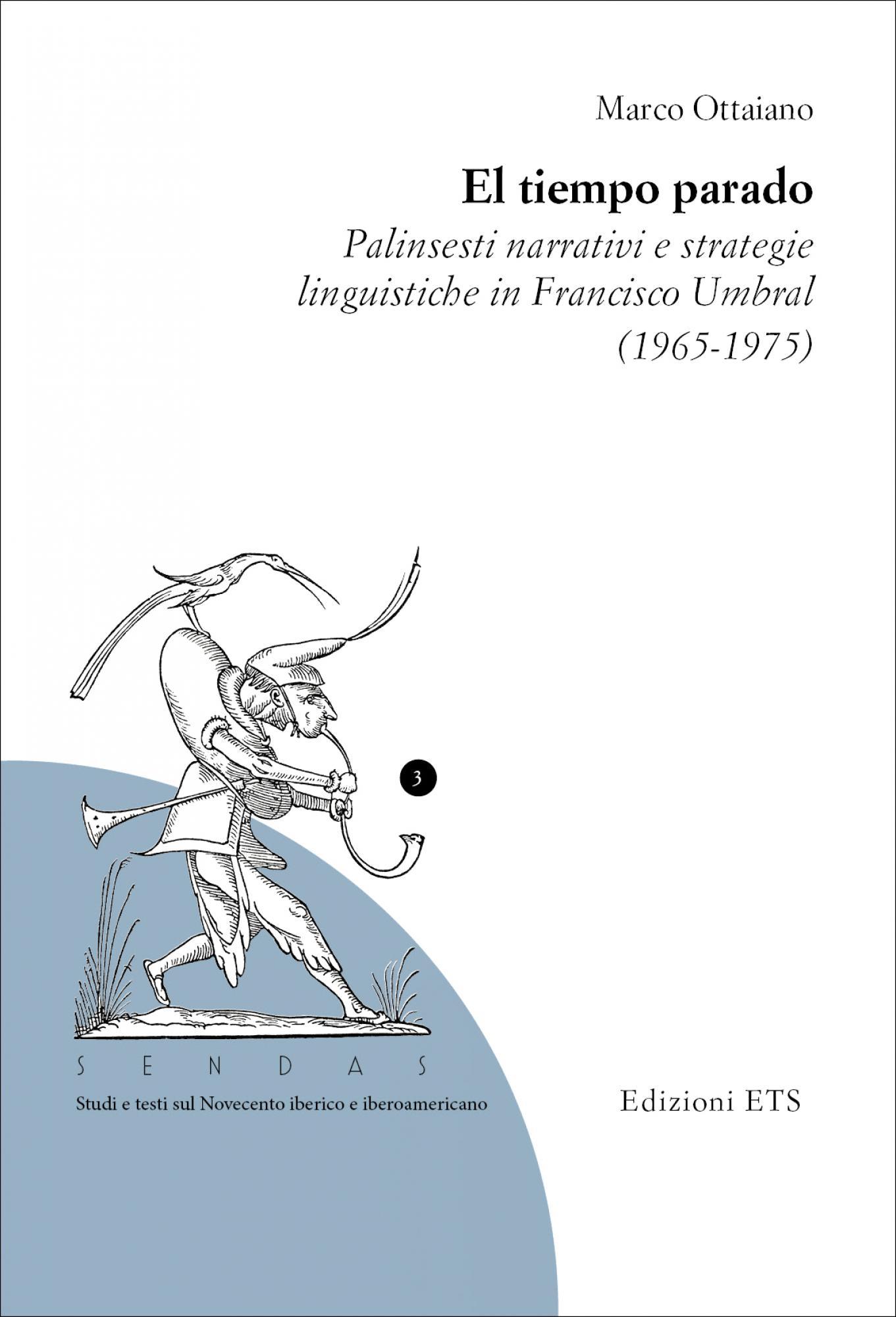 El tiempo parado.Palinsesti narrativi e strategie linguistiche in Francisco Umbral (1965-1975)