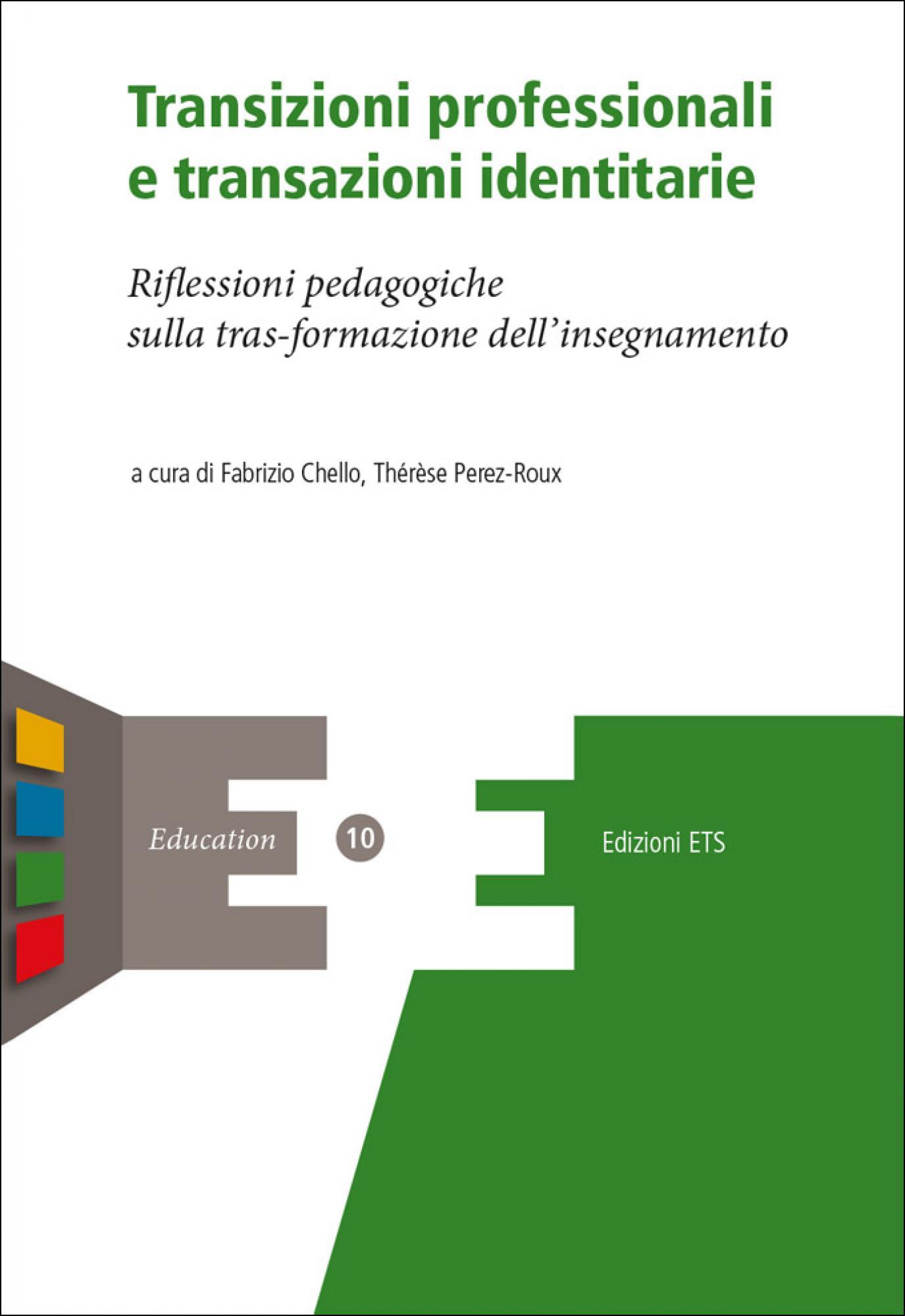 Transizioni professionali e transazioni identitarie.Riflessioni pedagogiche sulla tras-formazione dell'insegnamento
