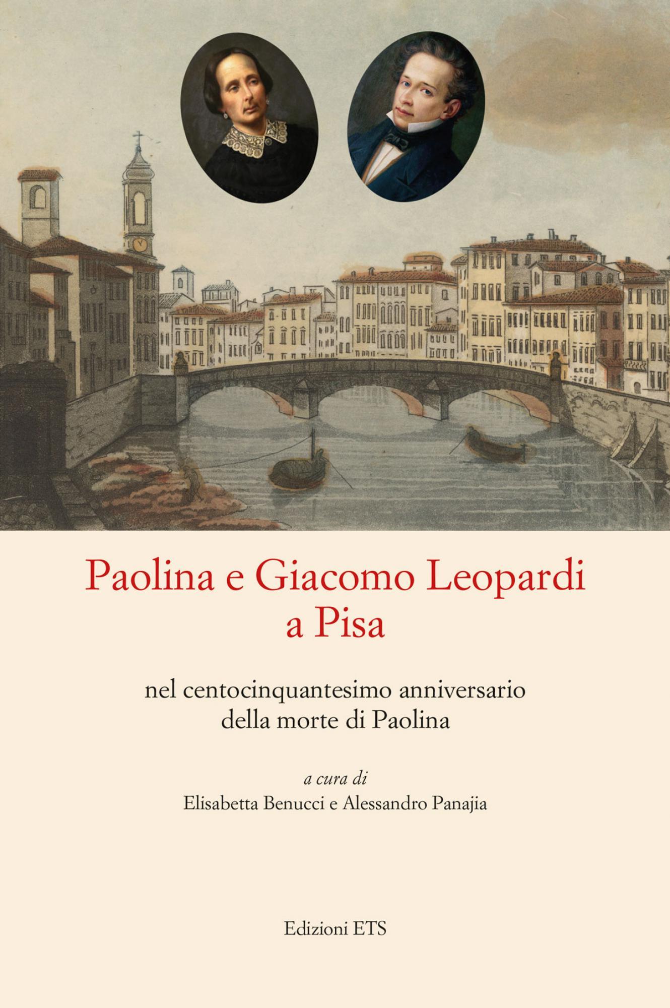 Paolina e Giacomo Leopardi a Pisa<br /><br />.nel centocinquantesimo anniversario della morte di Paolina