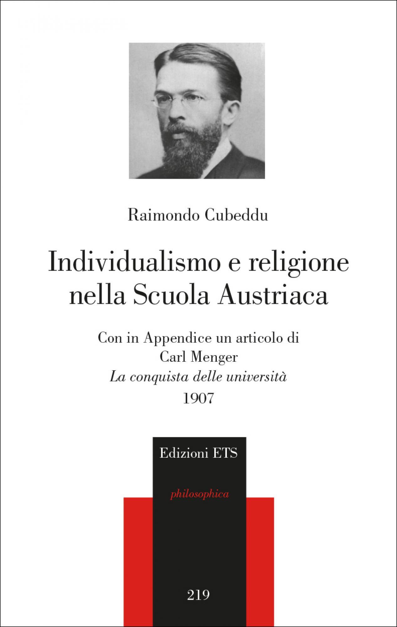 """Individualismo e religione nella Scuola Austriaca.Con in Appendice un articolo di Carl Menger, """"La conquista delle università"""", 1907"""