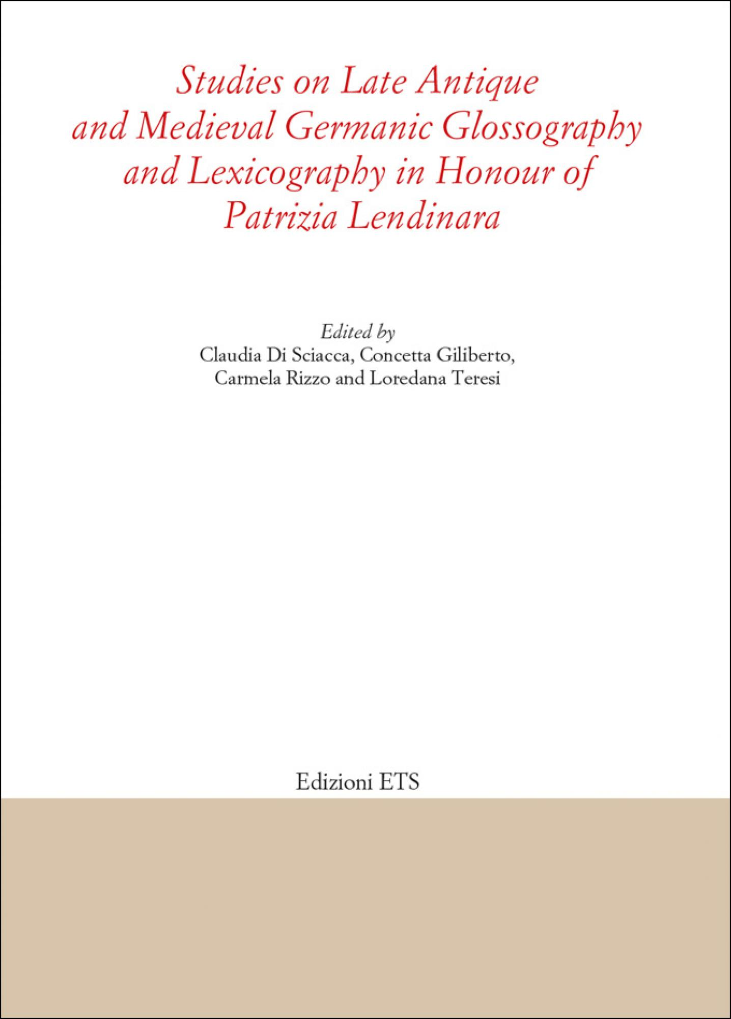 Studies on Late Antique and Medieval Germanic Glossography and Lexicography in Honour of Patrizia Lendinara<br /><br />