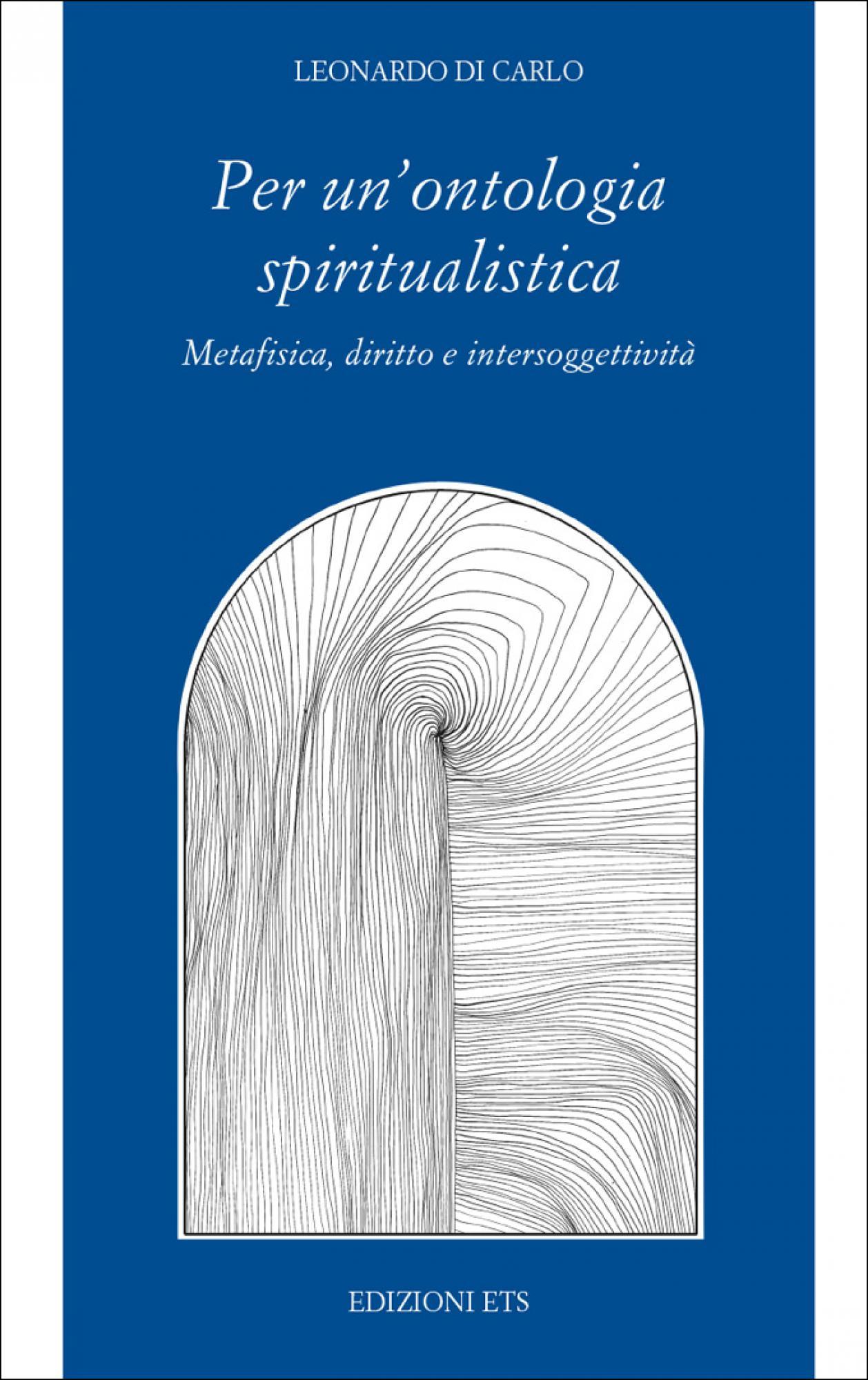 Per un'ontologia spiritualistica.Metafisica, diritto e intersoggettività