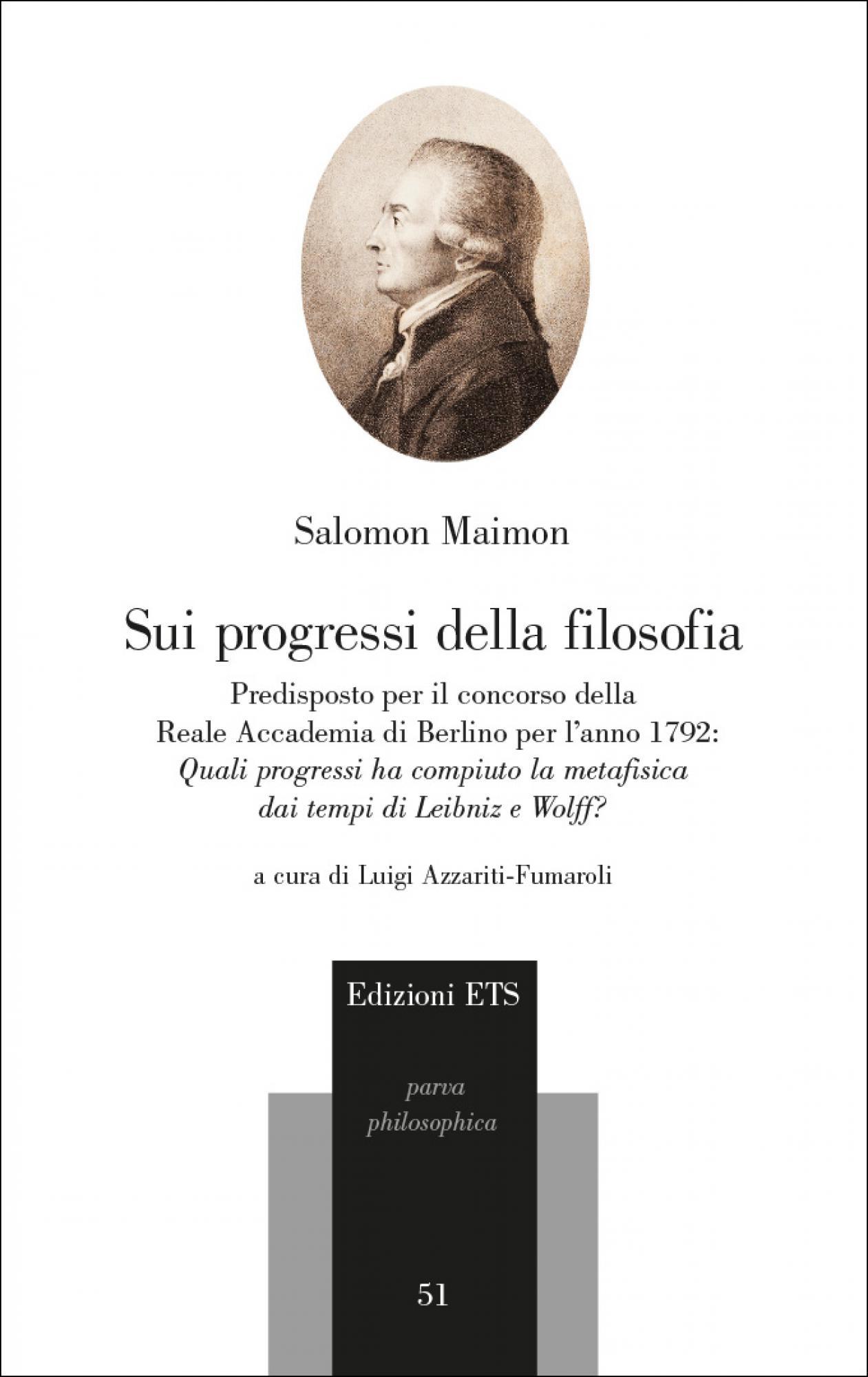 Sui progressi della filosofia.Predisposto per il concorso della Reale Accademia di Berlino per l'anno 1792: «Quali progressi ha compiuto la metafisica dai tempi di Leibniz e Wolff?»