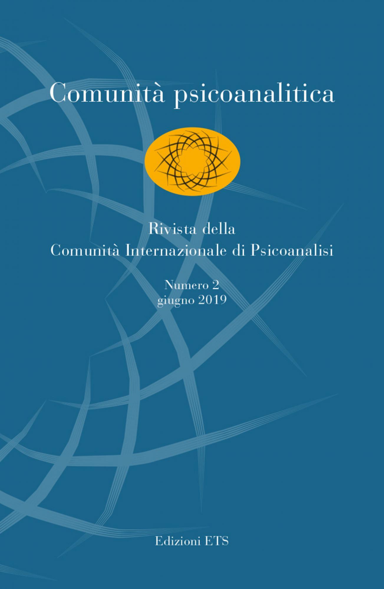 Comunità psicoanalitica.Rivista della  Comunità Internazionale di Psicoanalisi. Numero 2, gennaio 2019
