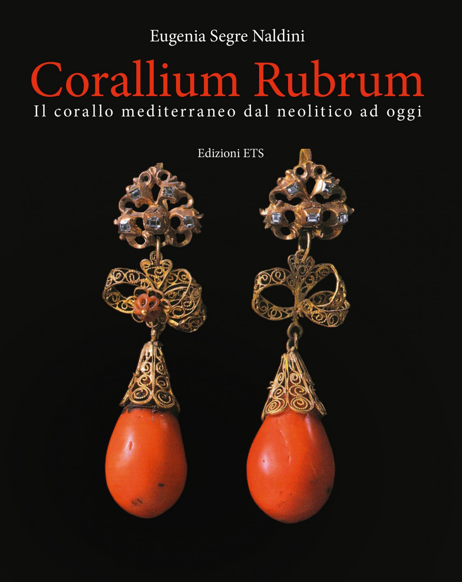 Corallium Rubrum.Il corallo mediterraneo dal neolitico ad oggi