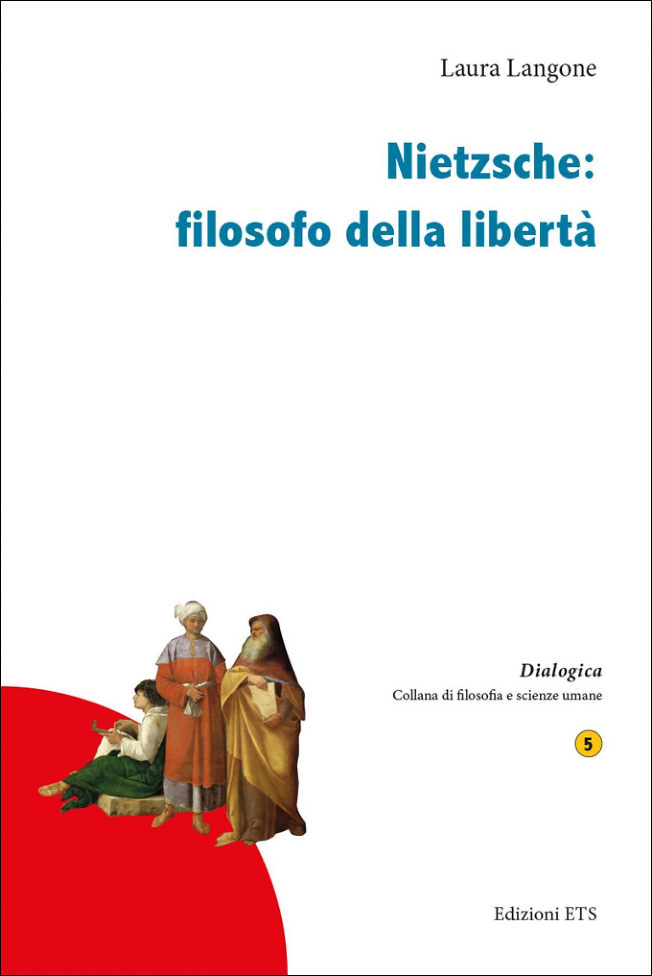 Nietzsche: filosofo della libertà