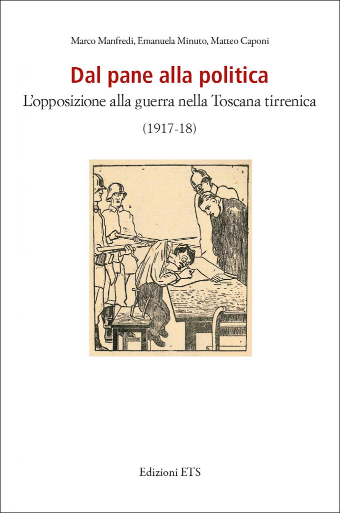 Dal pane alla politica.L'opposizione alla guerra nella Toscana tirrenica (1917-18)