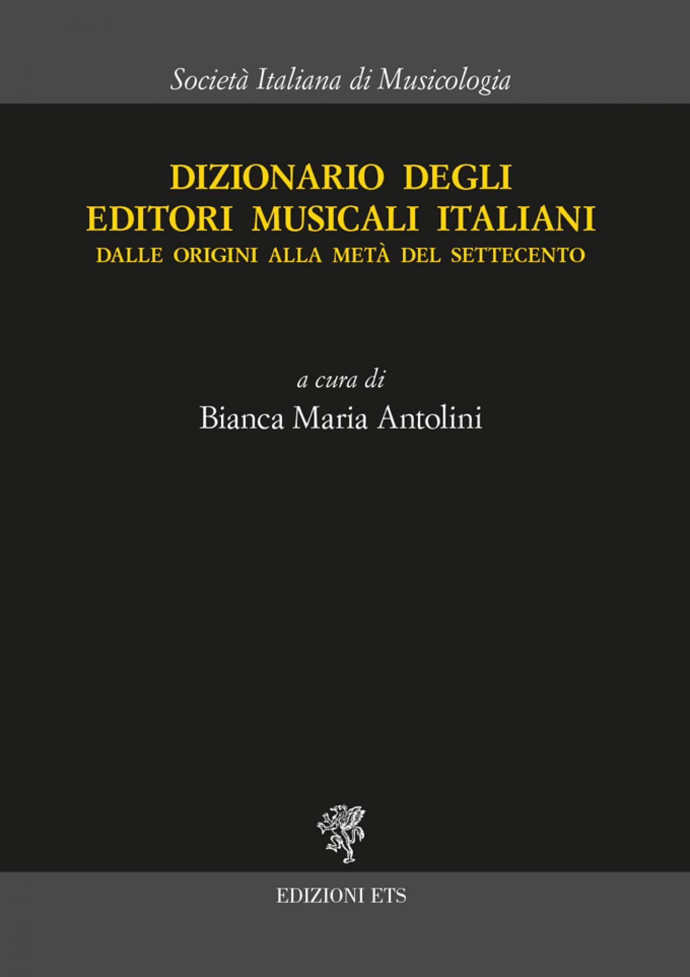 Dizionario degli editori musicali italiani.dalle origini alla metà del Settecento