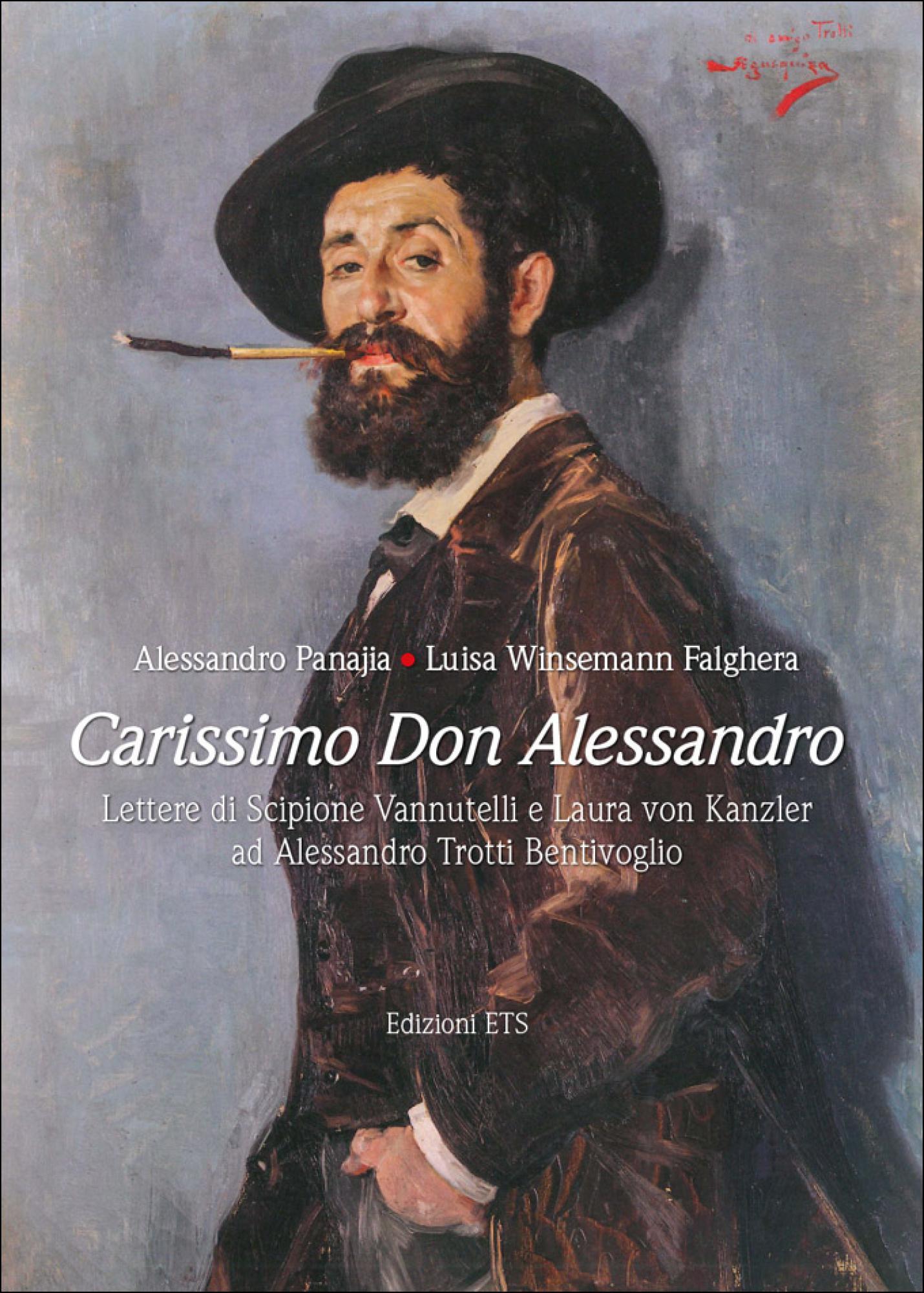 Carissimo Don Alessandro.Lettere di Scipione Vannutelli e Laura von Kanzler ad Alessandro Trotti Bentivoglio