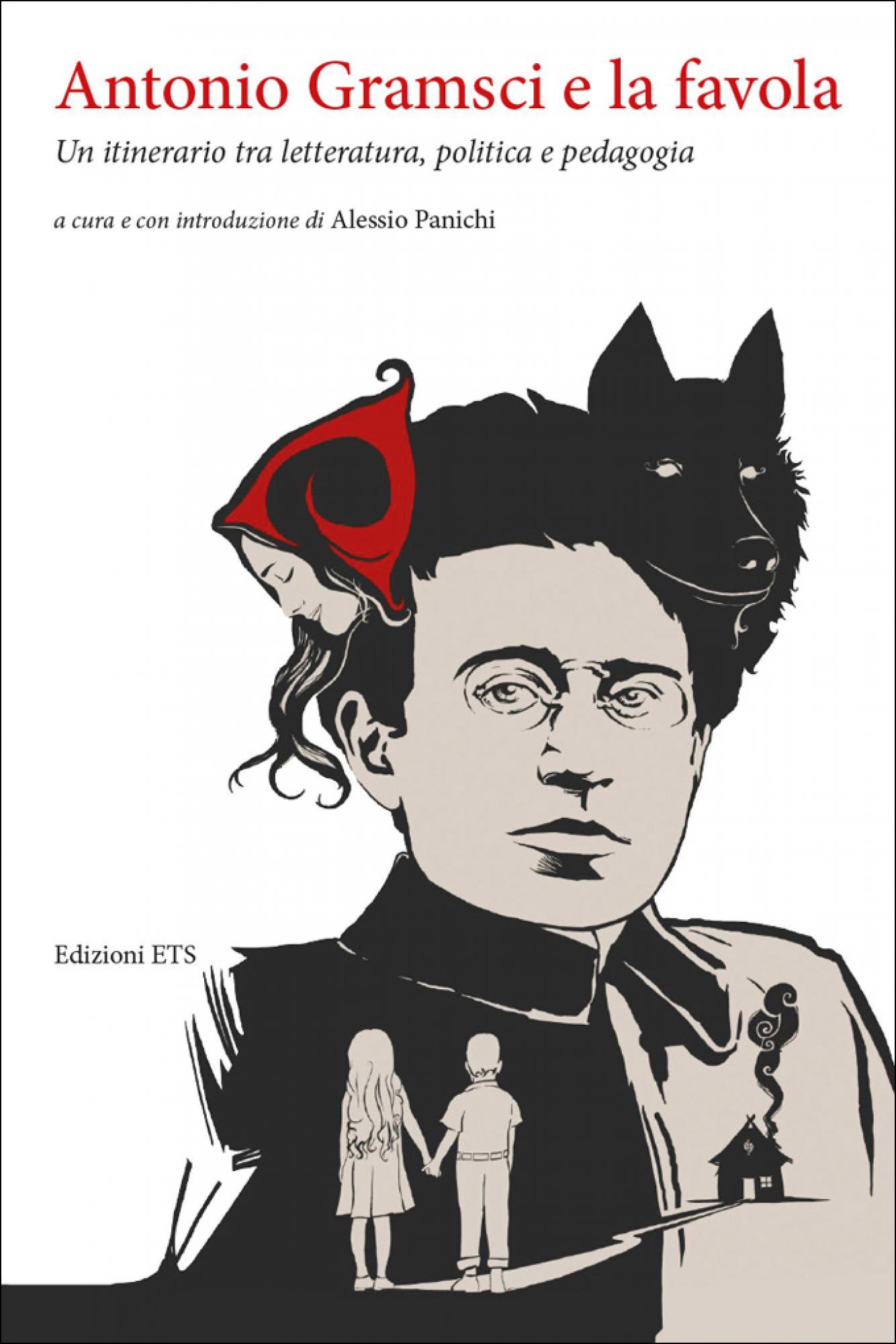 Antonio Gramsci e la favola.Un itinerario tra letteratura, politica e pedagogia