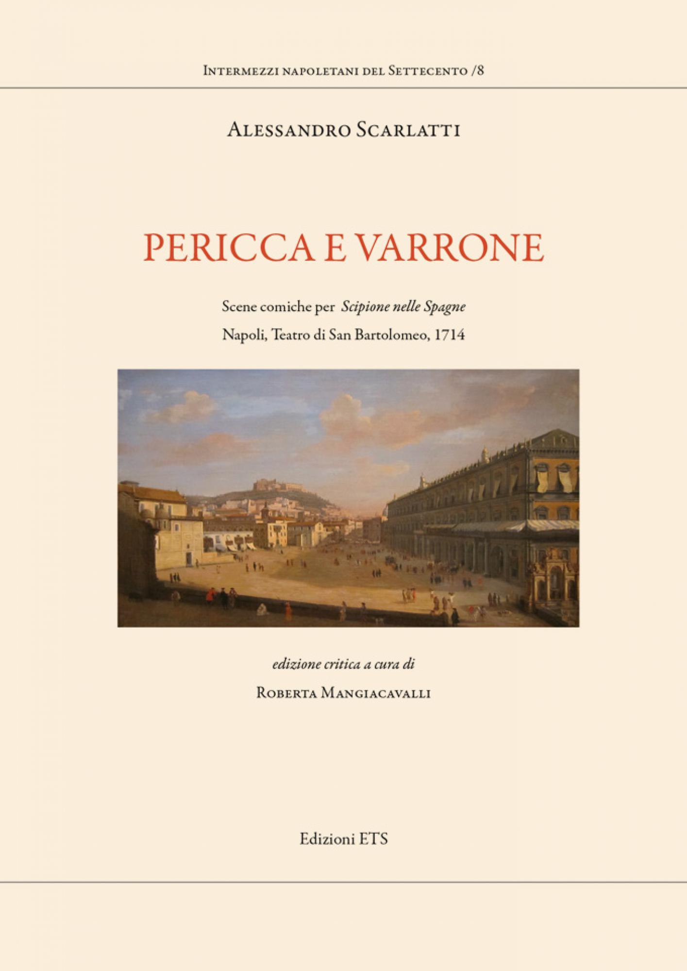 """Pericca e Varrone.Scene comiche per """"Scipione nelle Spagne"""". Napoli, Teatro di San Bartolomeo, 1714"""
