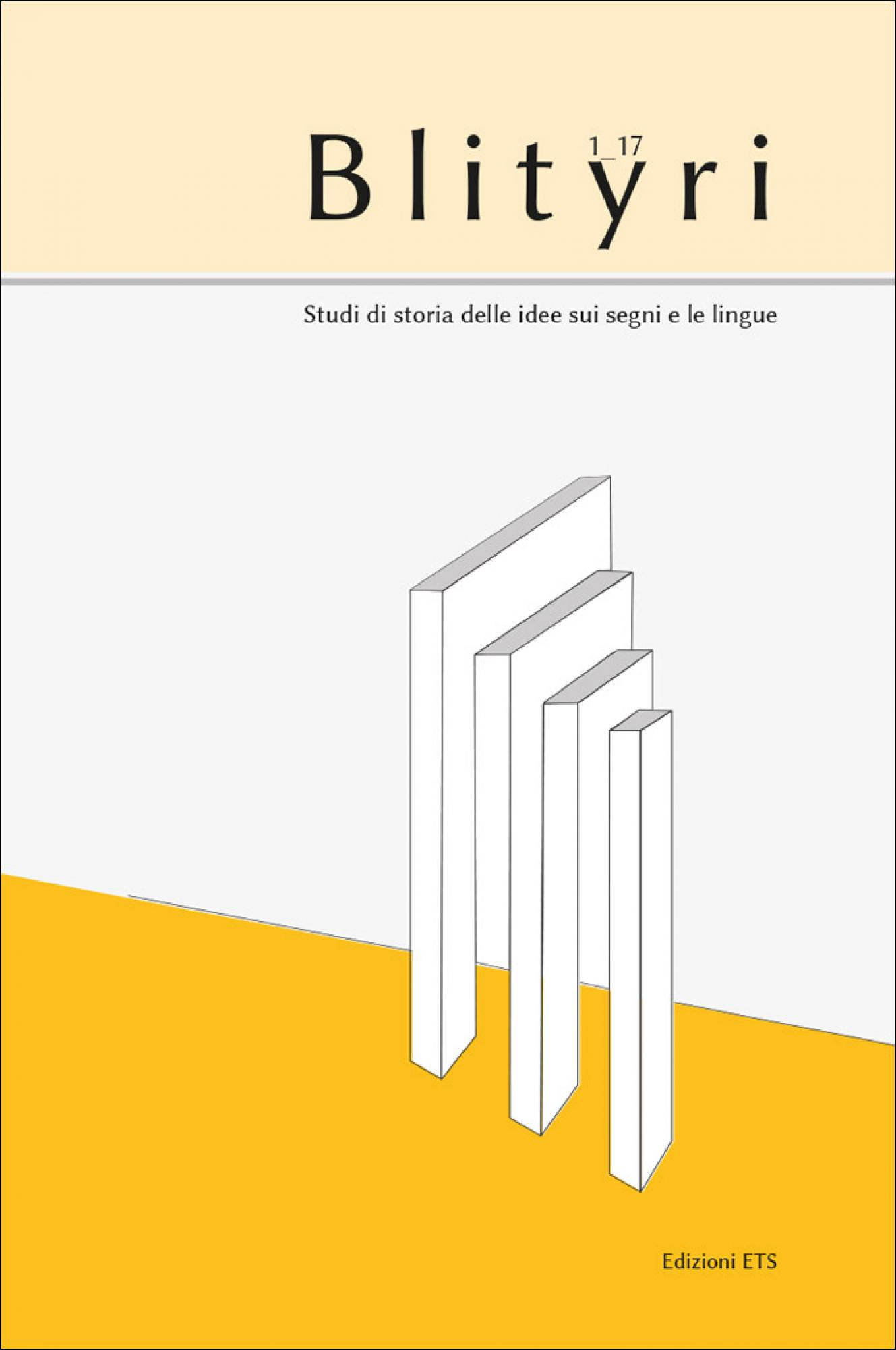 Blityri, VI, 1, 2017.Saussure e i suoi interpreti italiani. Antonino Pagliaro, la scuola romana e il contesto europeo