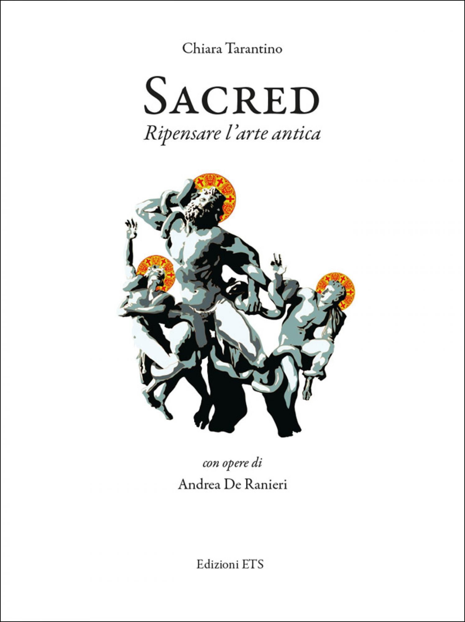 Sacred.Ripensare l'arte antica