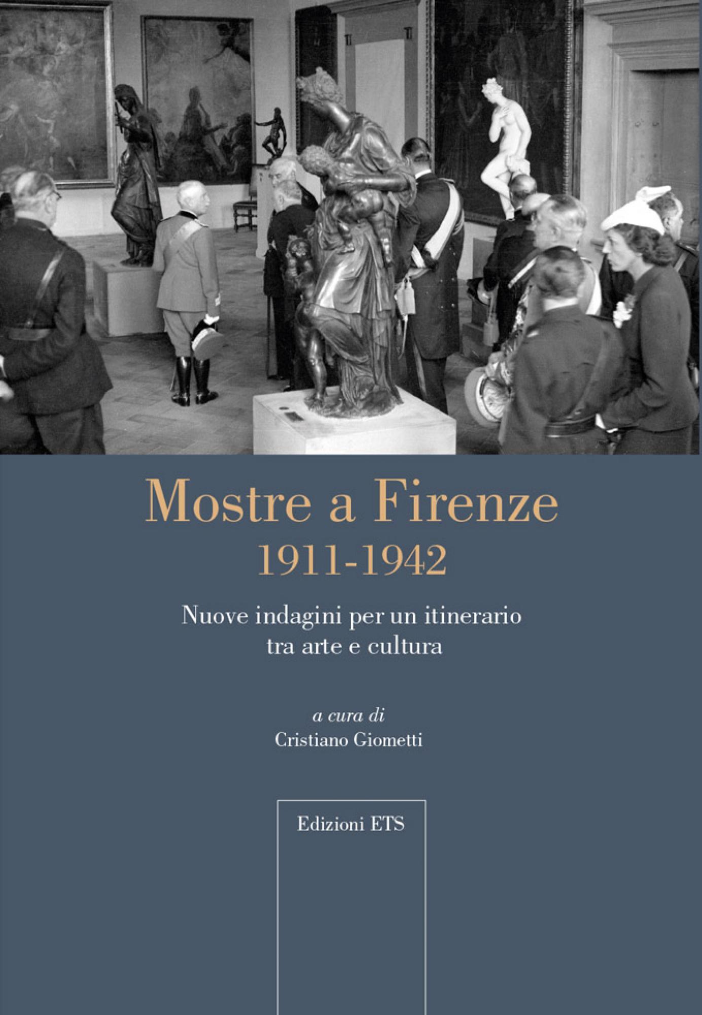 Mostre a Firenze 1911-1942.Nuove indagini per un itinerario tra arte e cultura
