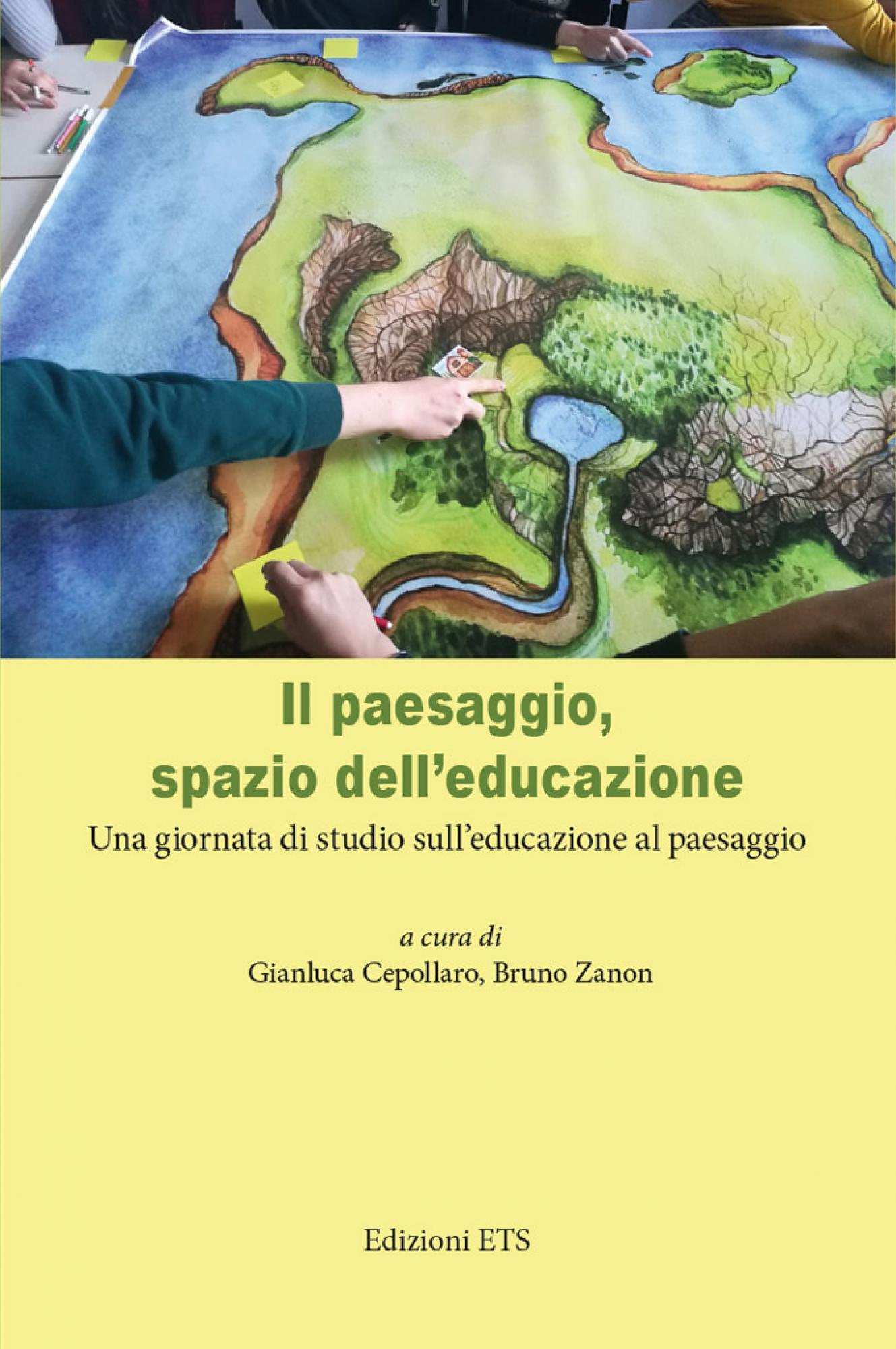 Il paesaggio, spazio dell'educazione.Una giornata di studio sull'educazione al paesaggio