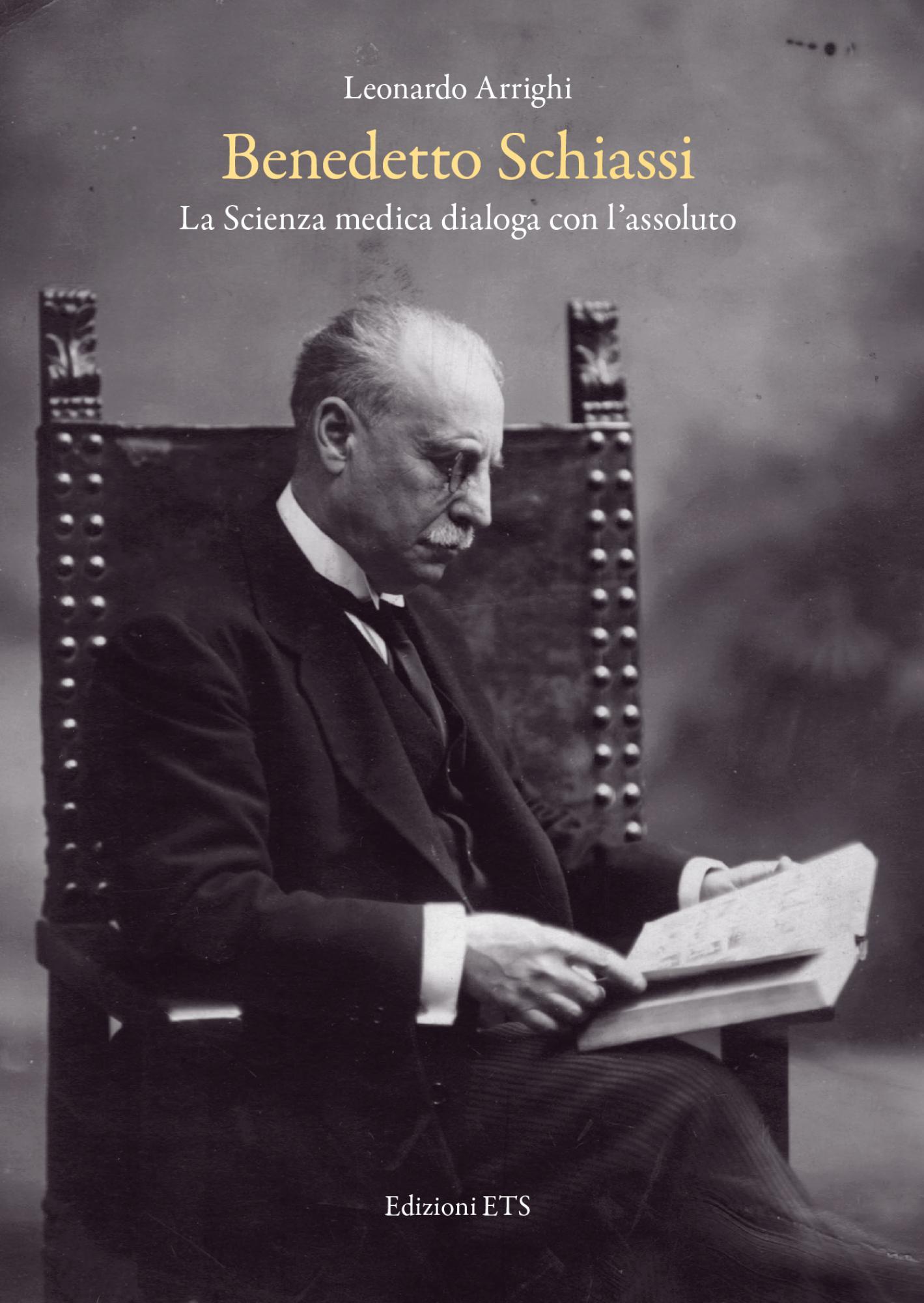 Benedetto Schiassi.La Scienza medica dialoga con l'assoluto