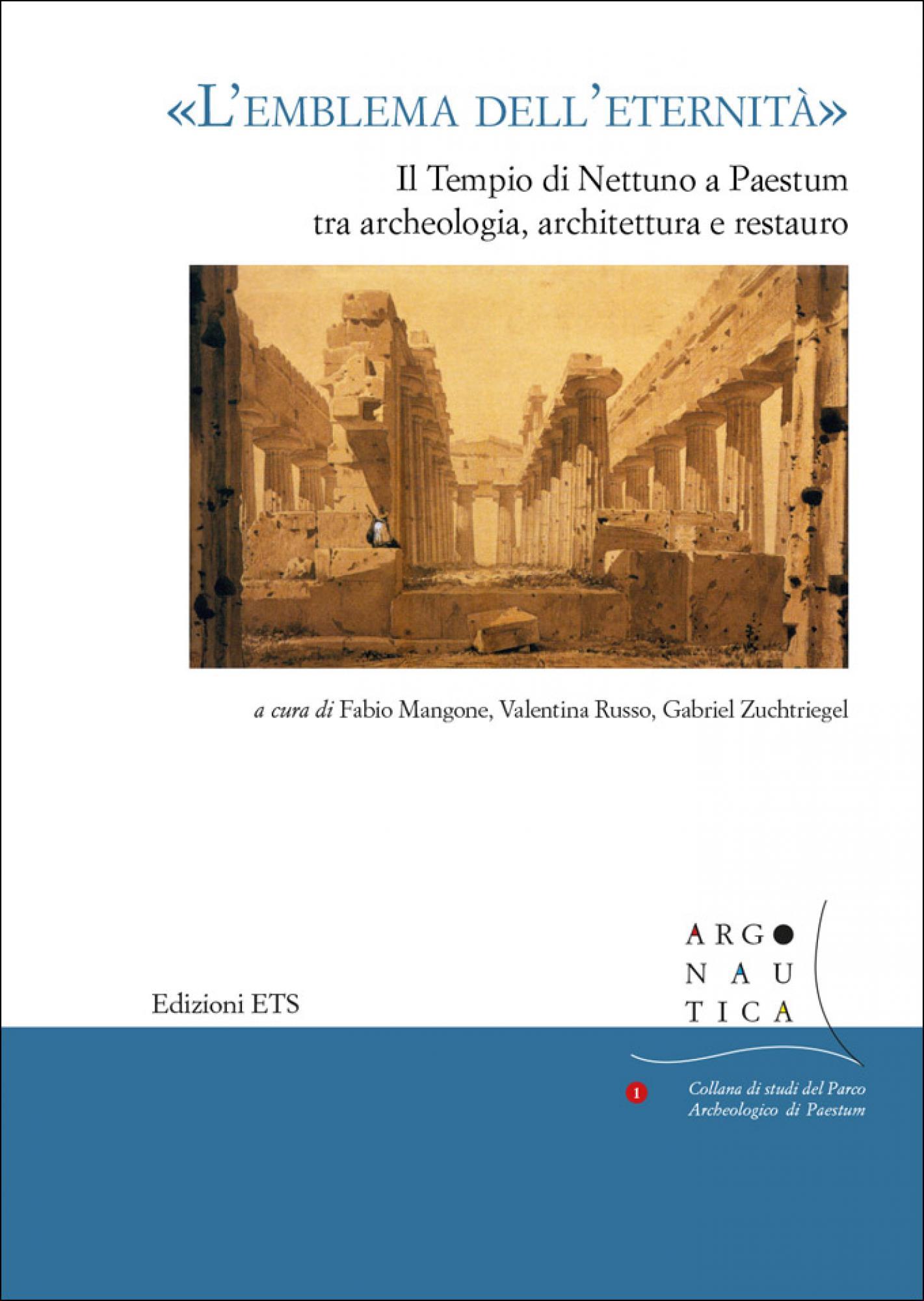 «L'emblema dell'eternità».Il Tempio di Nettuno a Paestum  tra archeologia, architettura e restauro