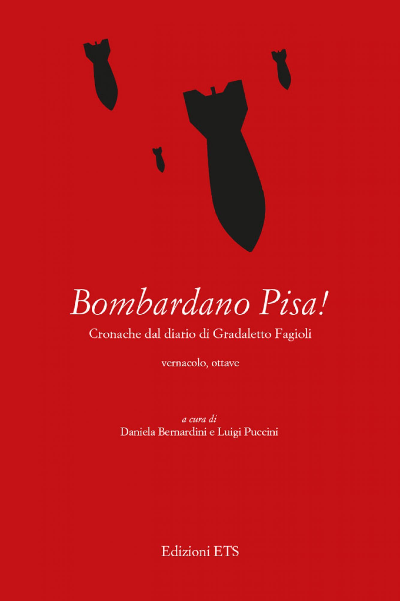 <em>Bombardano Pisa!</em>.Cronache dal diario di Gradaletto Fagioli.