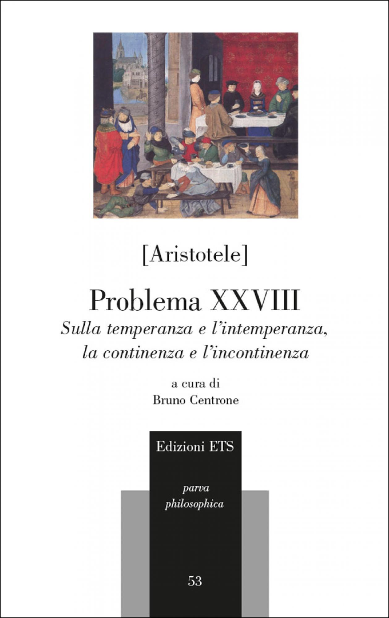 Problema XXVIII.Sulla temperanza e l'intemperanza, la continenza e l'incontinenza