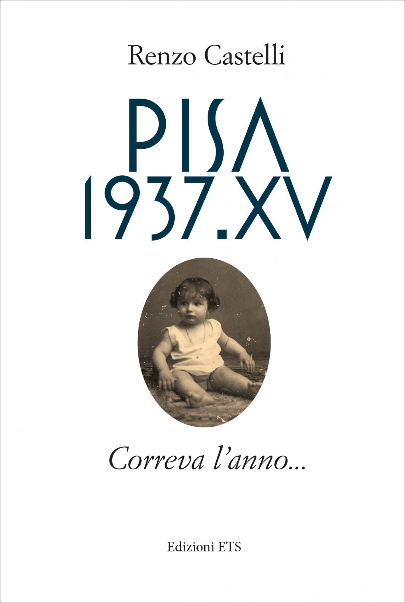 Pisa 1937.XV.Correva l'anno...