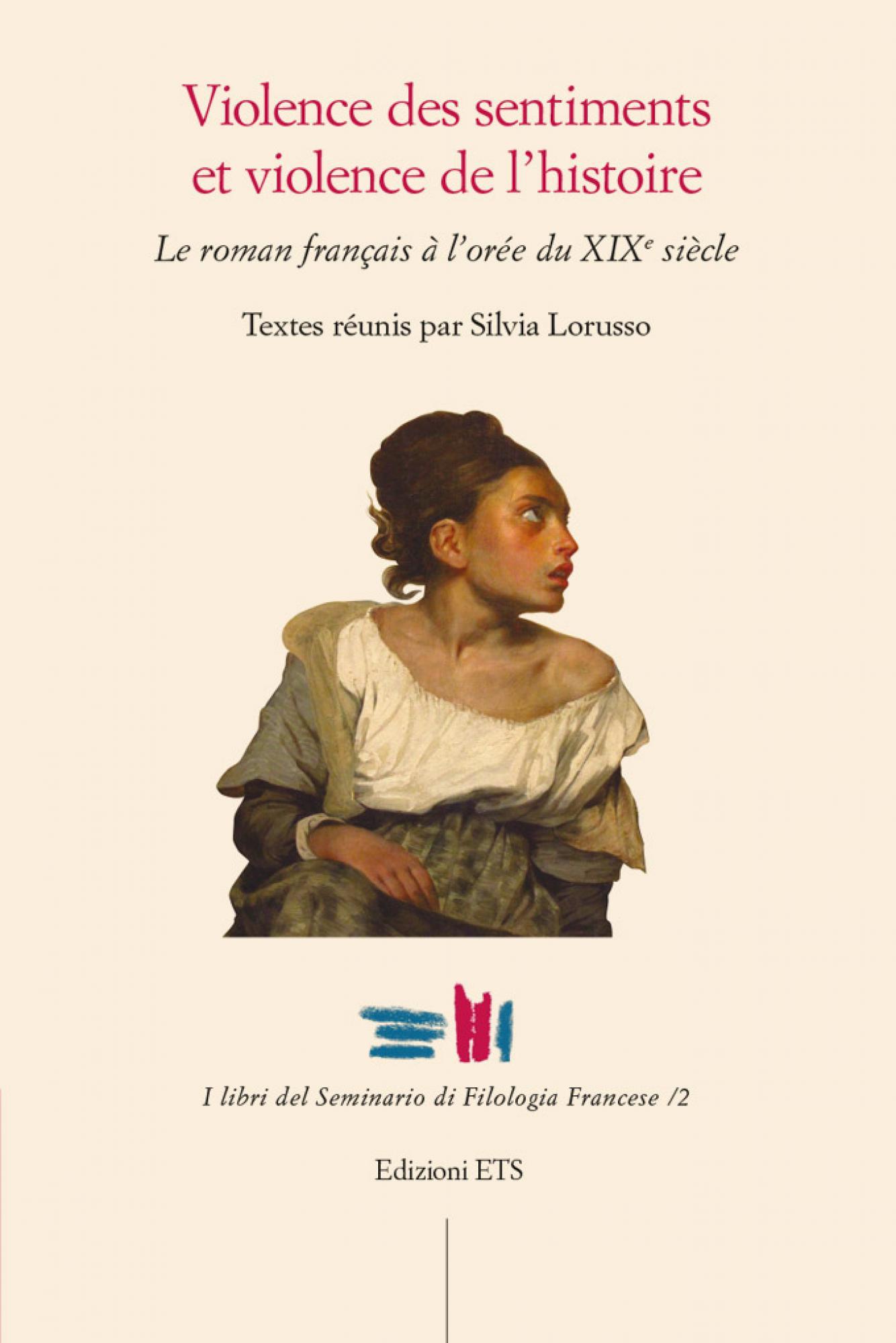 Violence des sentiments et violence de l'histoire.Le roman français à l'orée du XIXe siècle