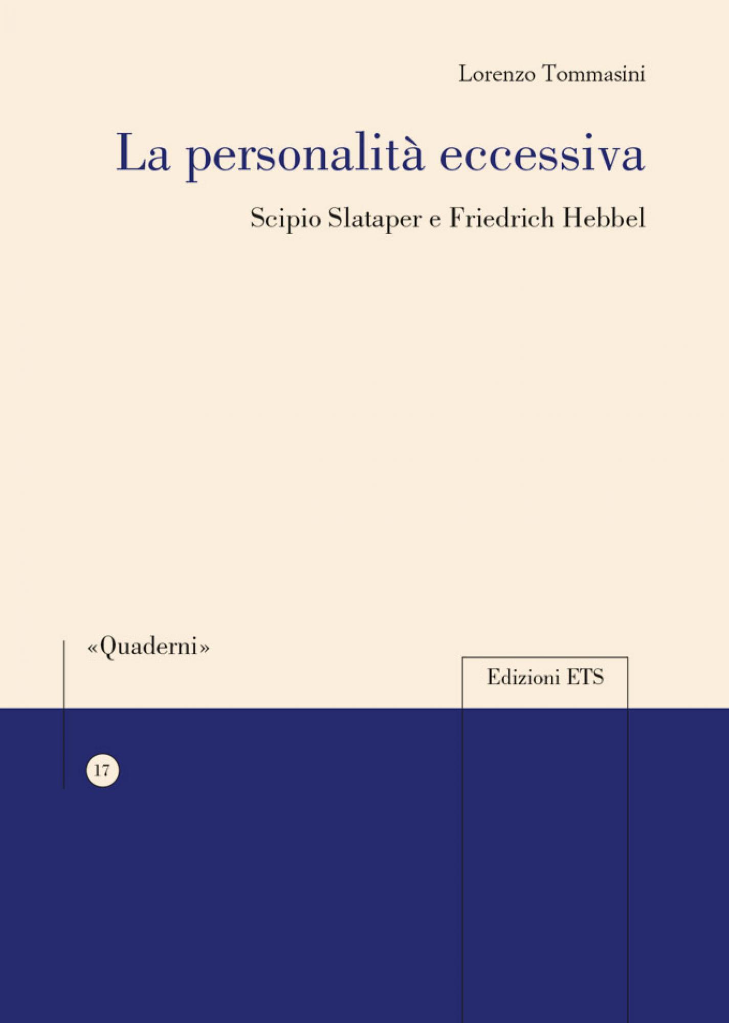 La personalità eccessiva.Scipio Slataper e Friedrich Hebbel