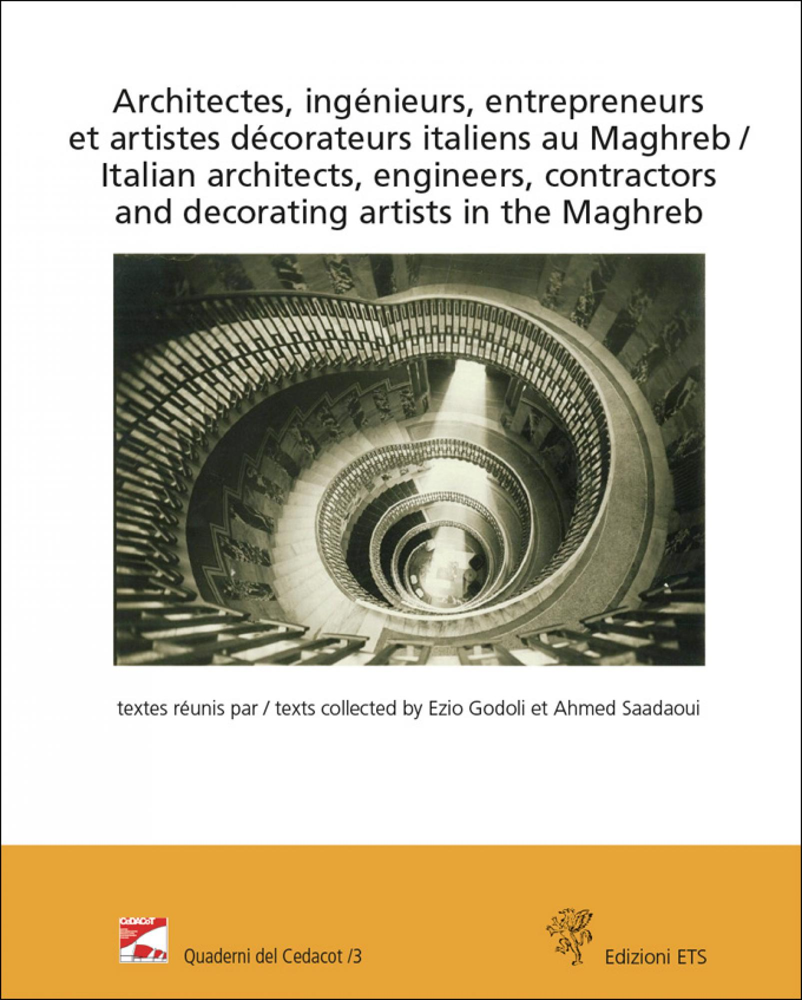 Architectes, ingénieurs, entrepreneurs et artistes décorateurs italiens au Maghreb / Italian architects, engineers, contractors and decorating artists in the Maghreb