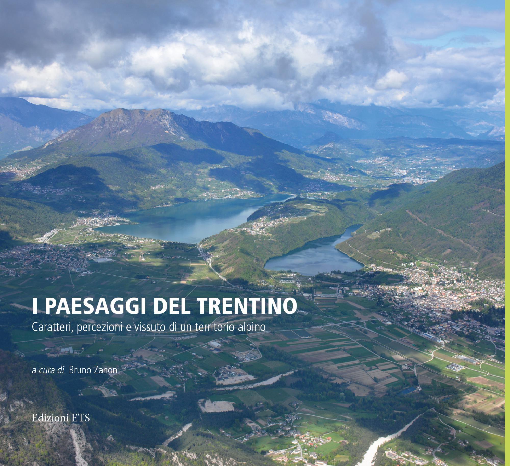 I paesaggi del Trentino.Caratteri, percezioni e vissuto di un territorio alpino