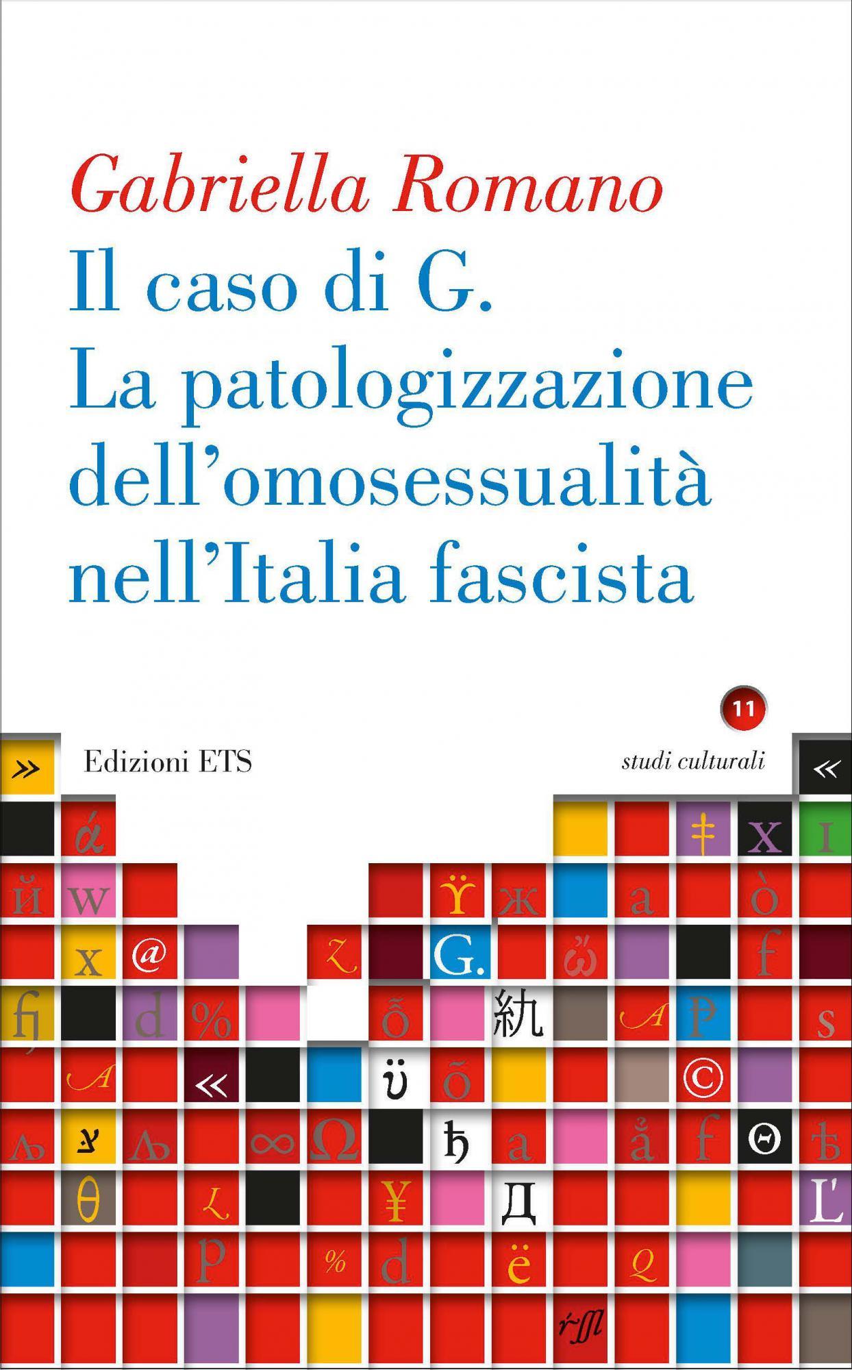 IL CASO DI G. La patologizzazione dell'omosessualità nell'Italia fascista