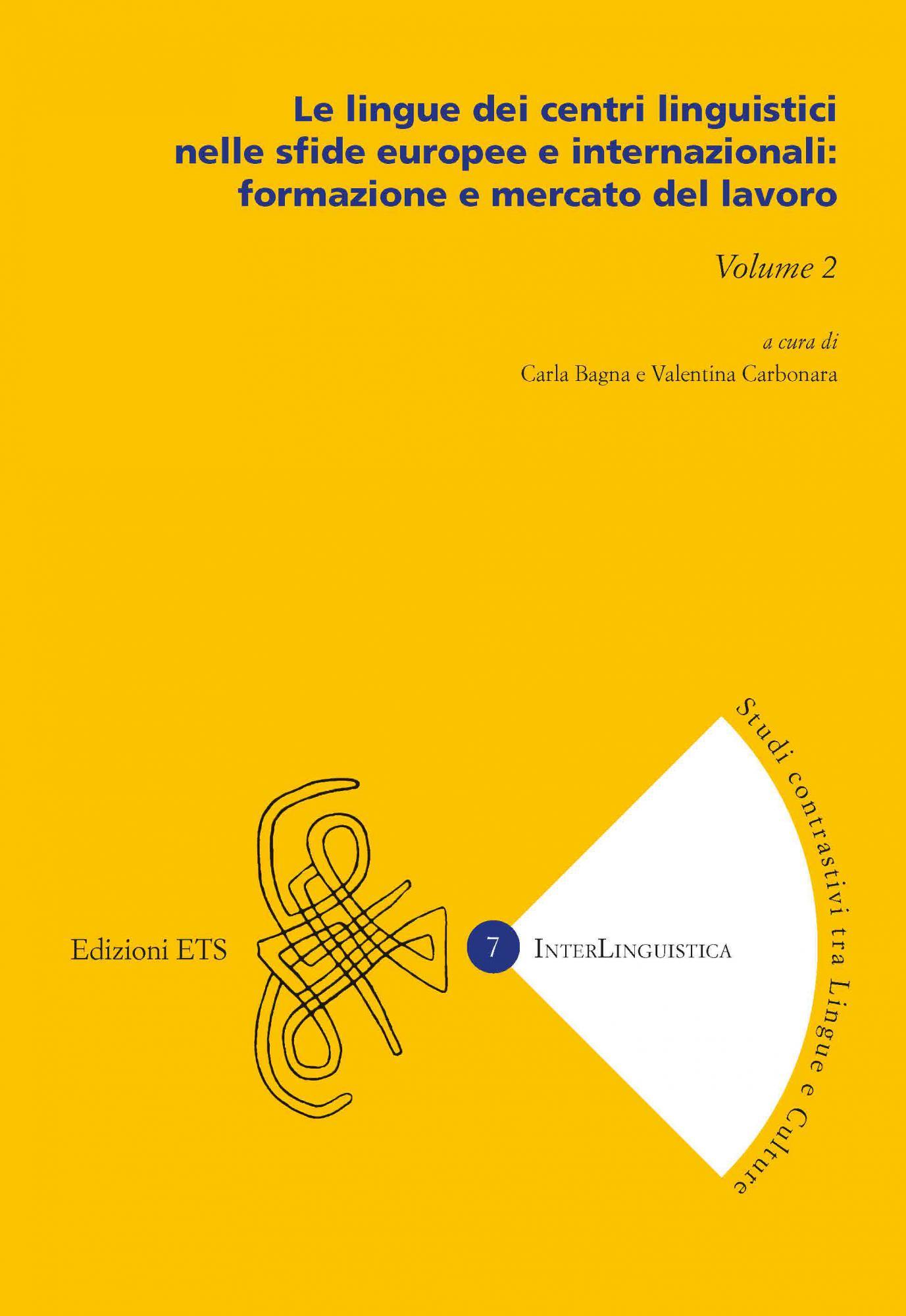 Le lingue dei centri linguistici nelle sfide europee e internazionali: formazione e mercato del lavoro.Volume 2