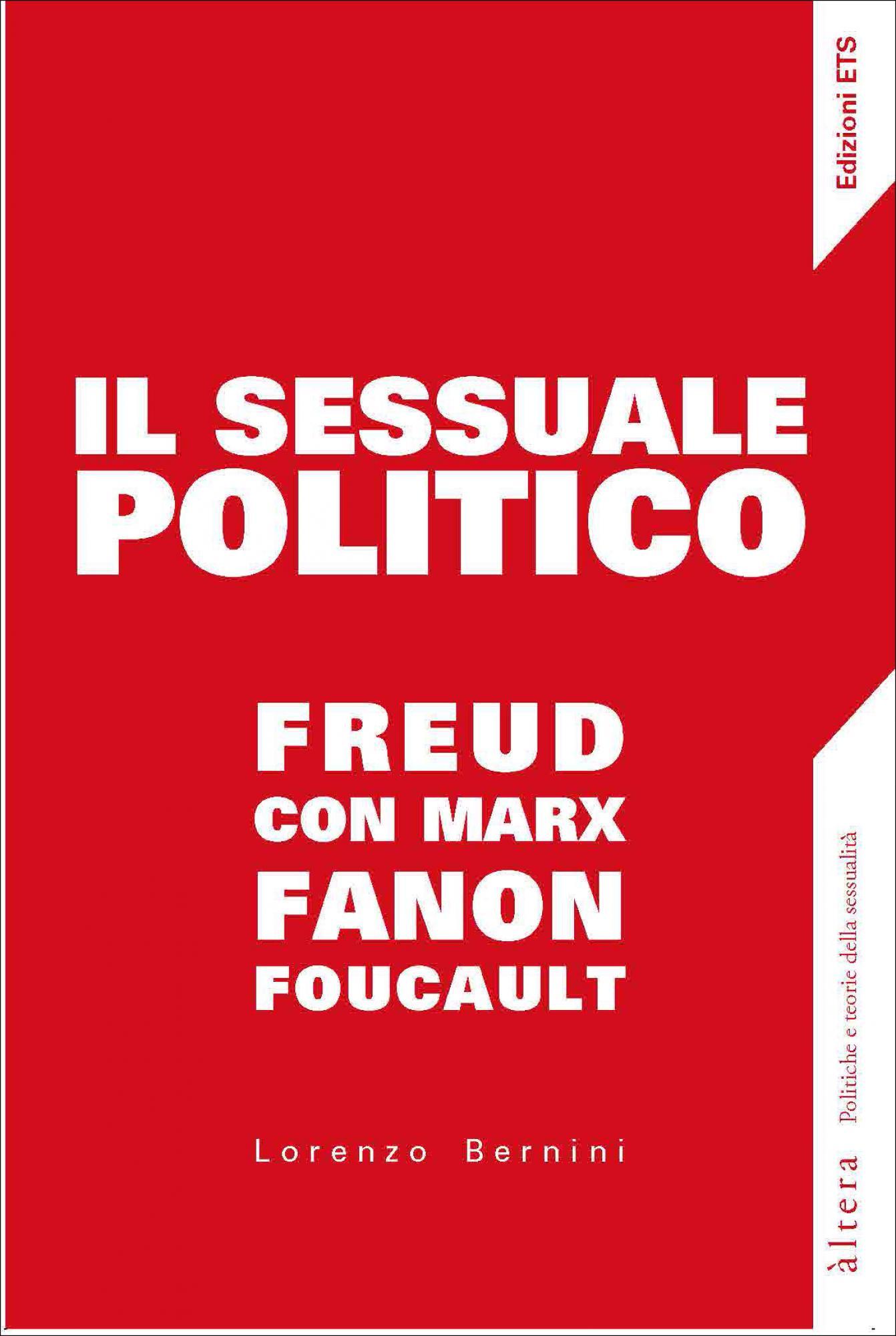 Il sessuale politico.Freud con Marx, Fanon, Foucault