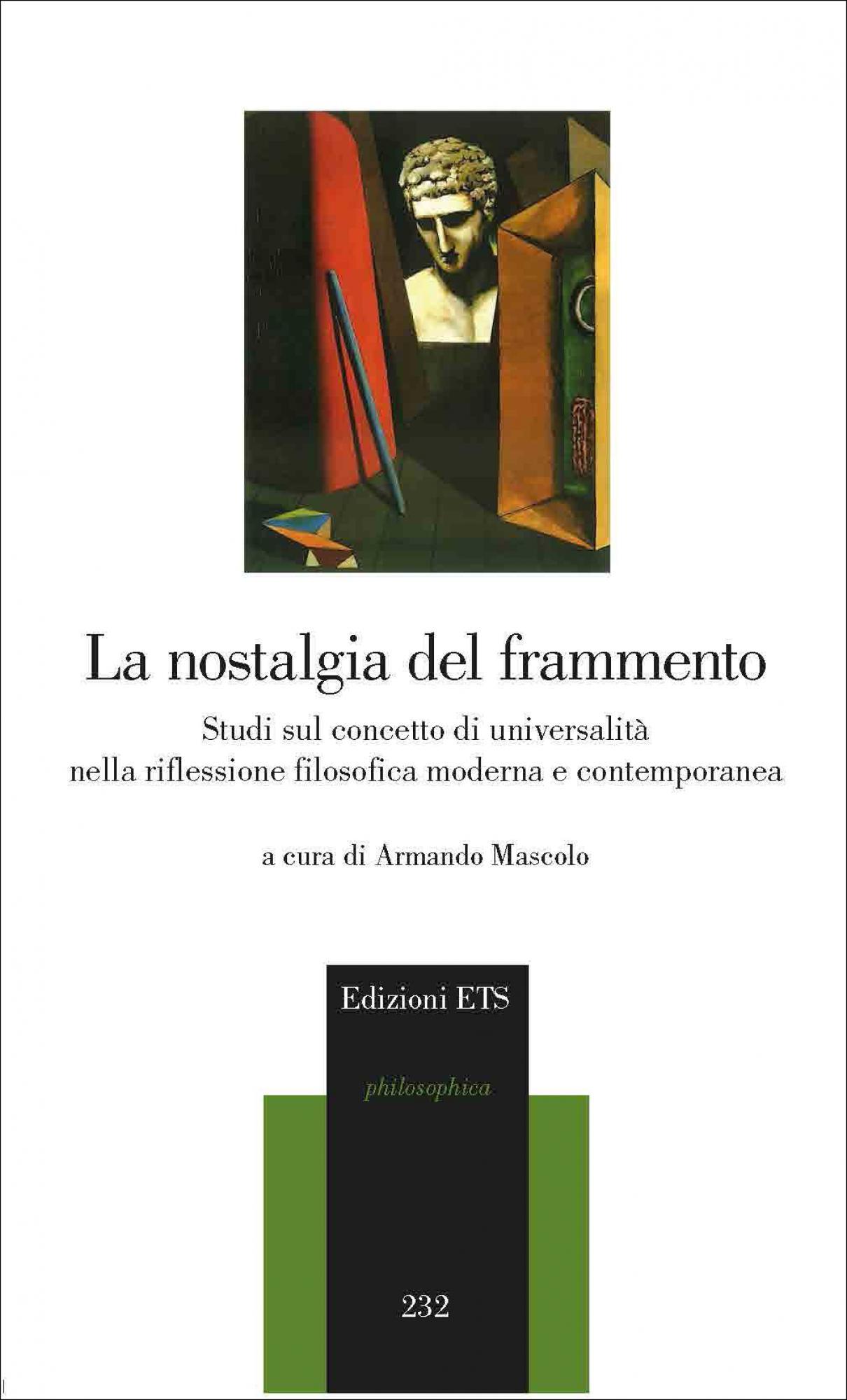 La nostalgia del frammento.Studi sul concetto di universalità nella riflessione filosofica moderna e contemporanea