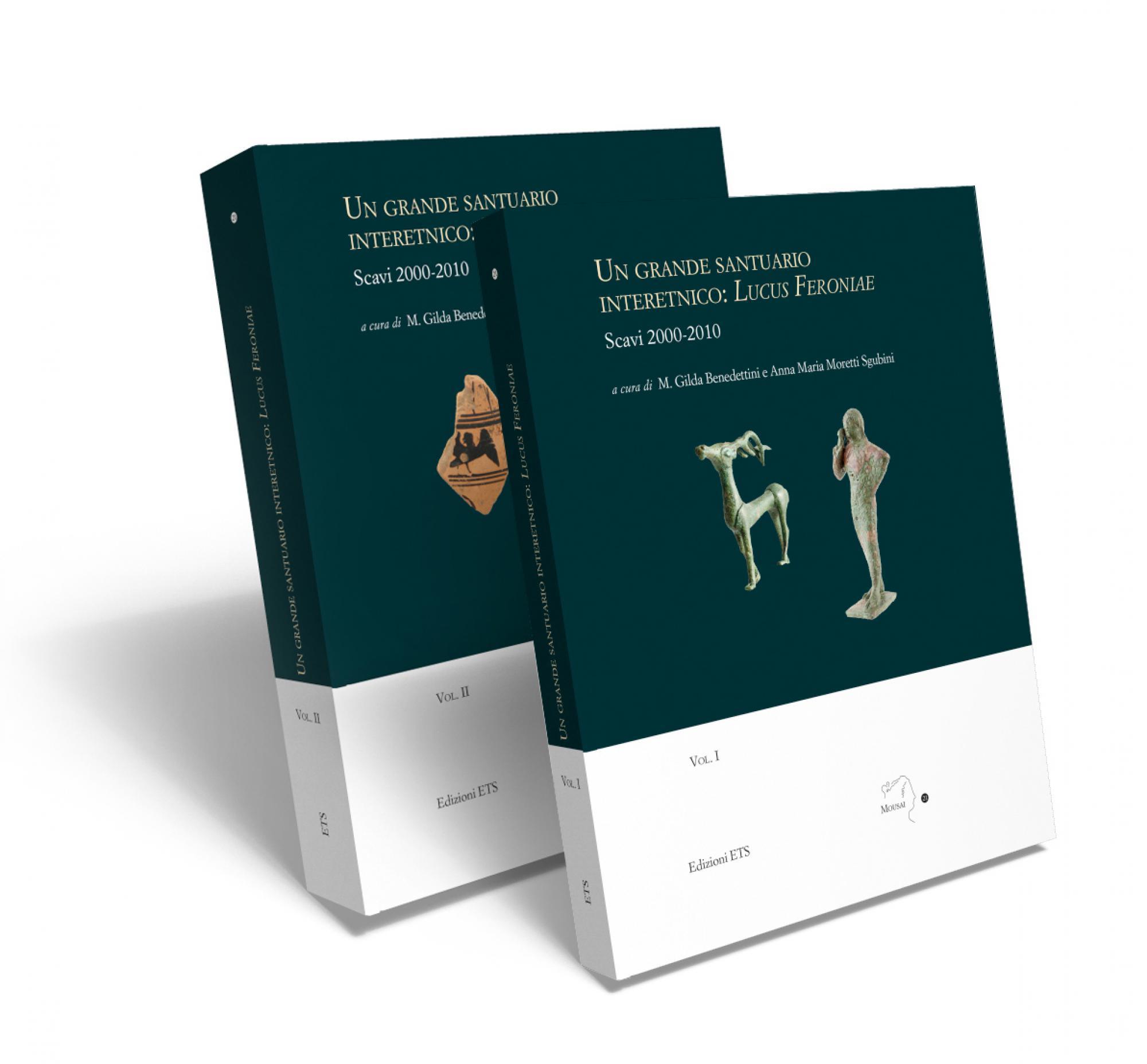 Un grande santuario interetnico: Lucus Feroniae.Scavi 2000-2010 - Vol I e II