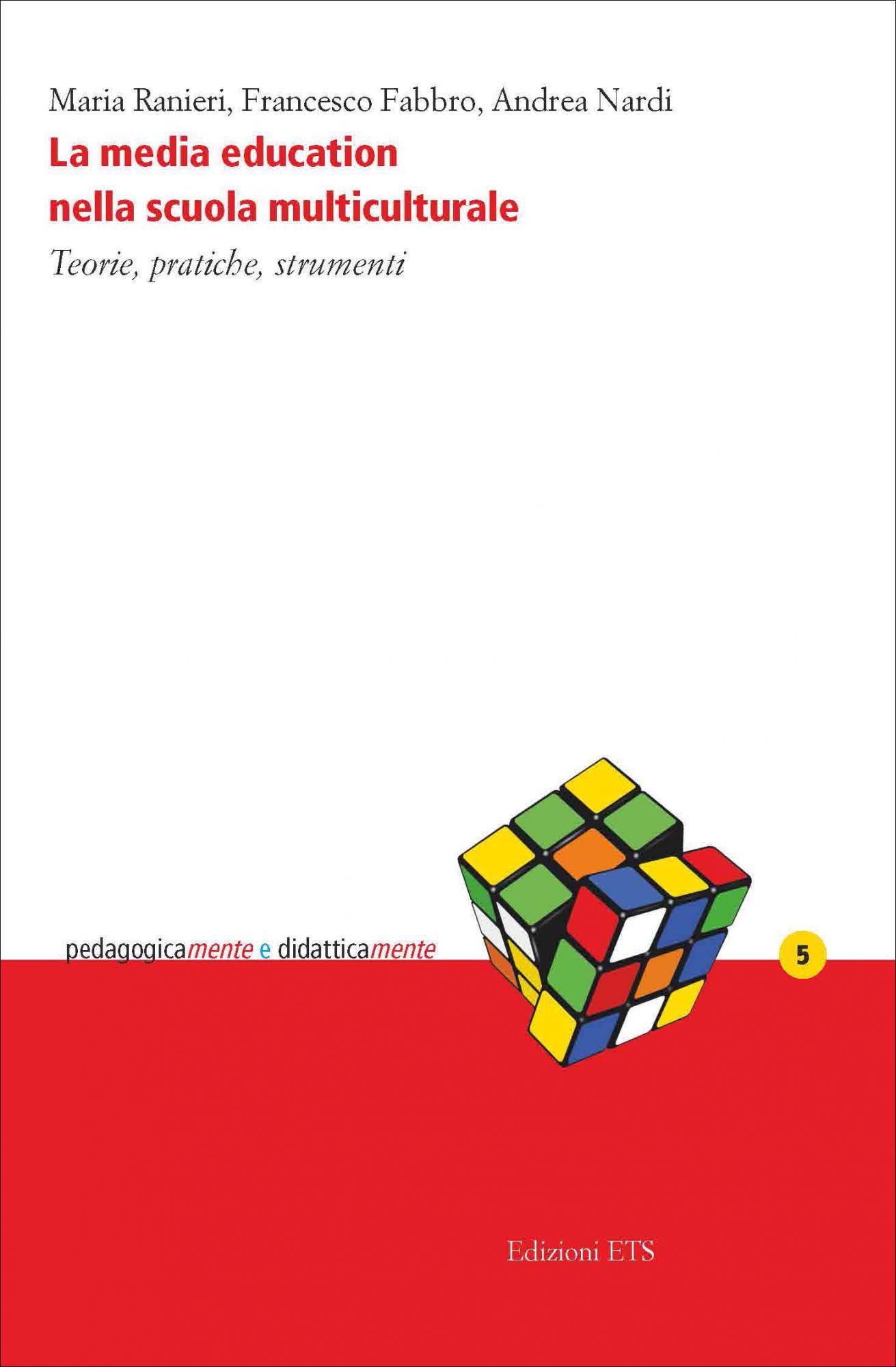 La media education nella scuola multiculturale.Teorie, pratiche, strumenti