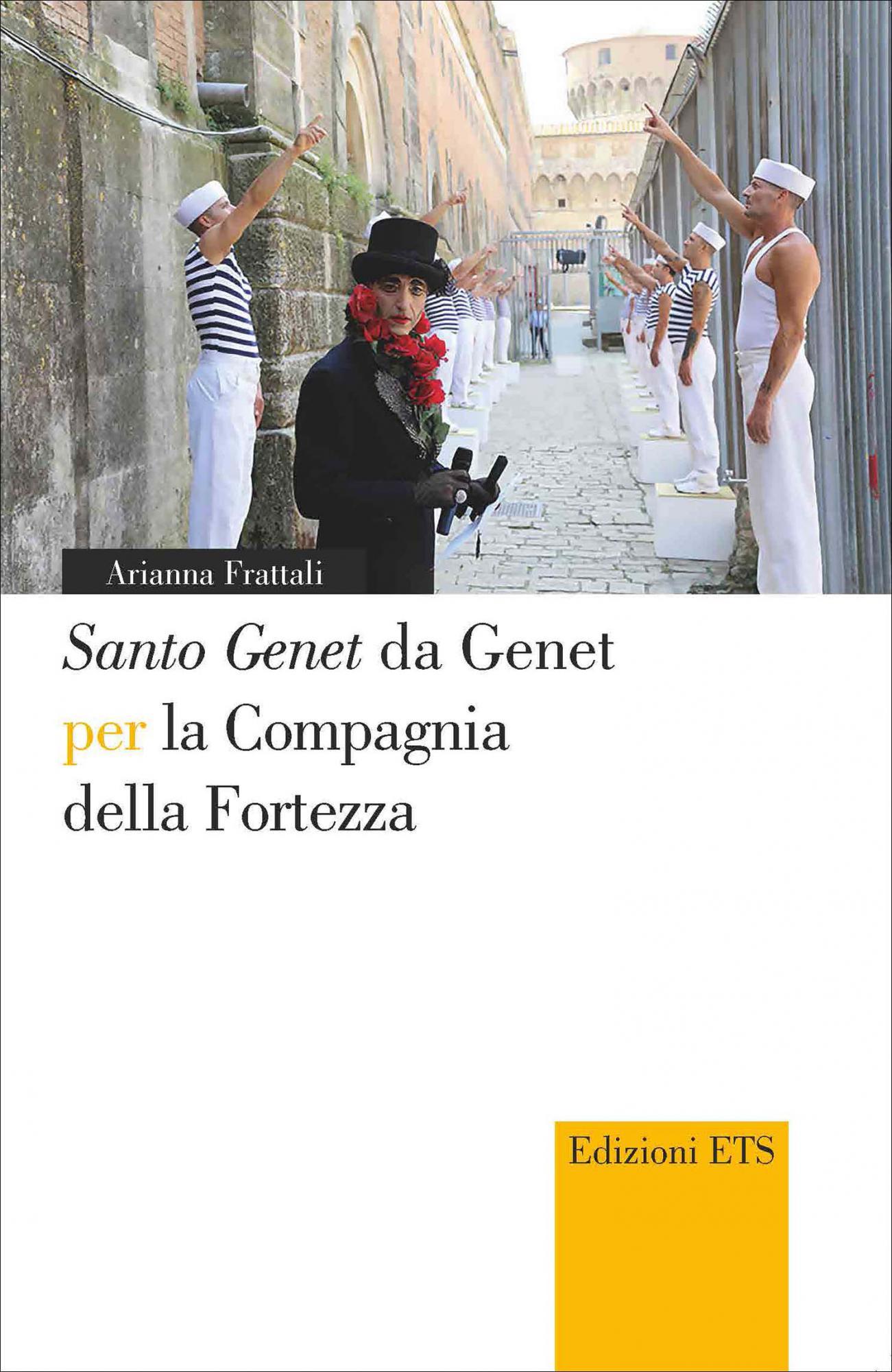 <em>Santo Genet</em> da Genet per la Compagnia della Fortezza